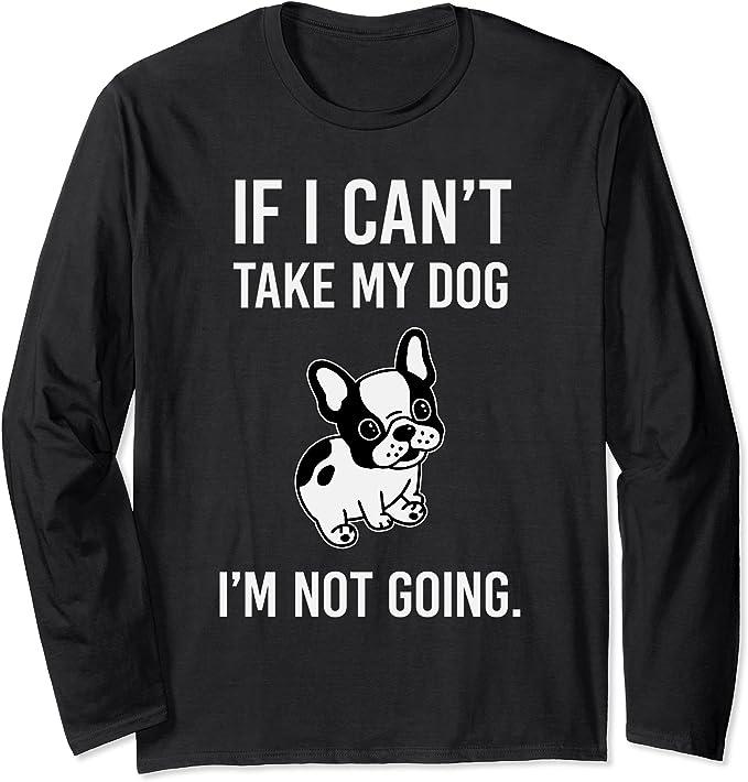 Wenn ich meinen Hund nicht mitnehmen kann Langarmshirt
