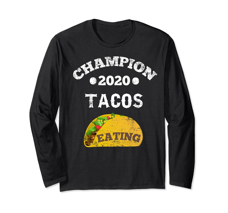 Champion 2020 Tacos Eating Funny Mexican Taco Christmas Gift Shirts Long Sleeve T-shirt