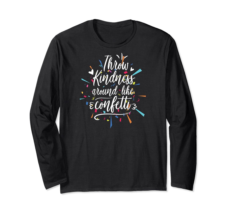 Throw Kindness Not Stones Tea Back To School Shirts Long Sleeve T-shirt