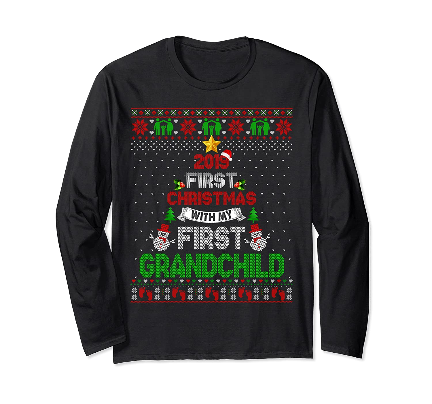 2019 First Christmas With My First Grandchild Ugly Sweater Long Sleeve T-Shirt