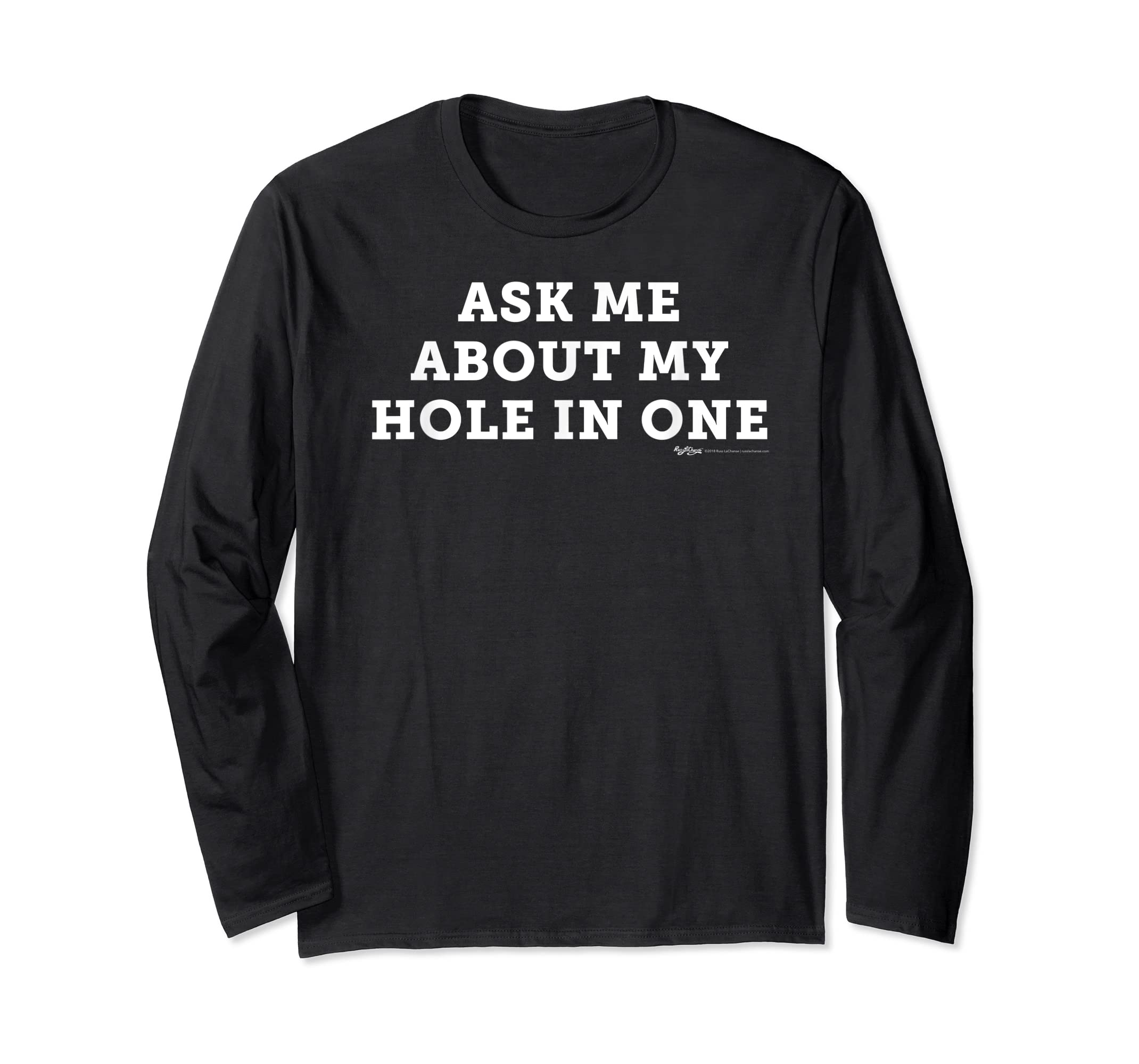 Ask Me About My Hole In One Golfing Golf Funny T Shirt-Long Sleeve-Black