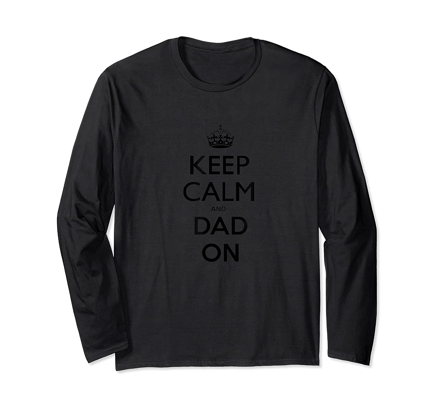 Keep Calm And Dad On T T-shirt Long Sleeve T-shirt