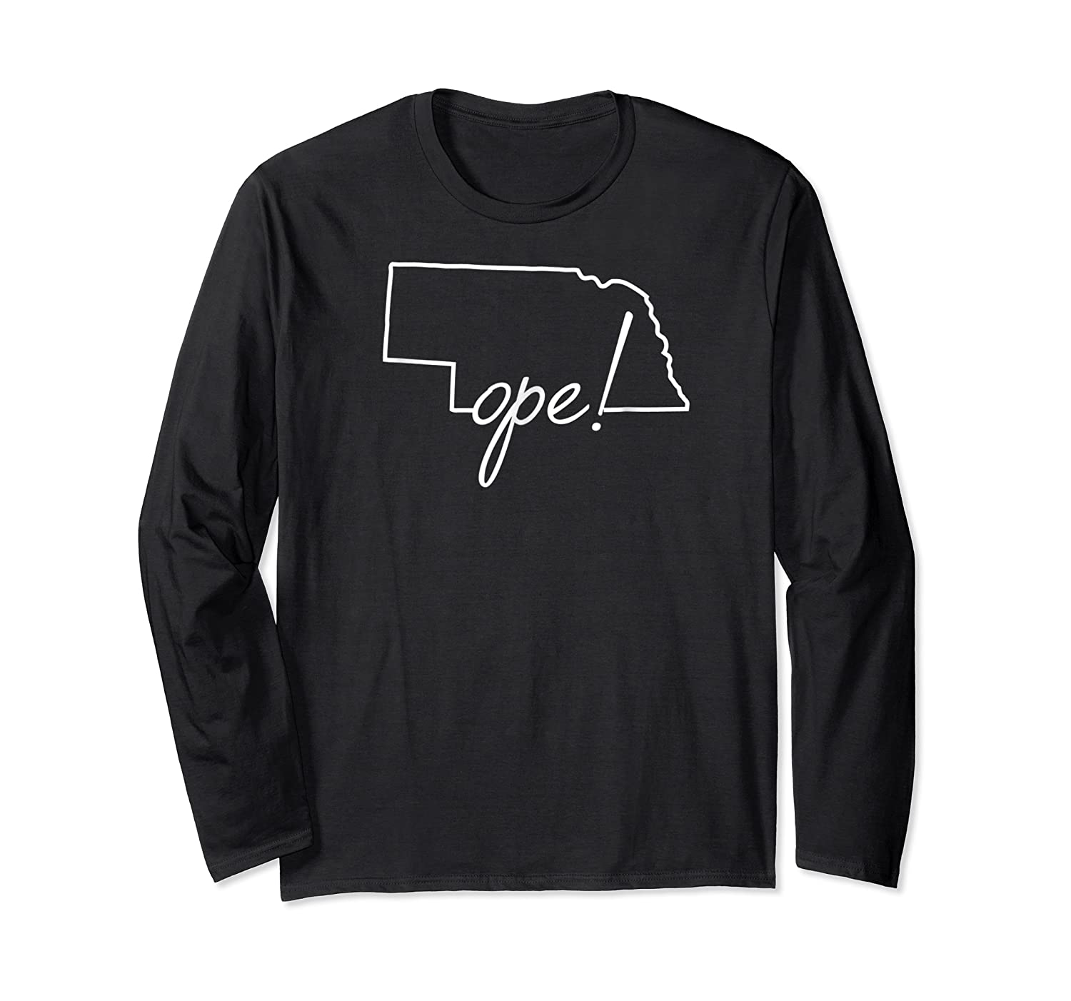Ope Nebraska Shirt Funny Midwest Culture Phrase Saying Gift Long Sleeve T-shirt