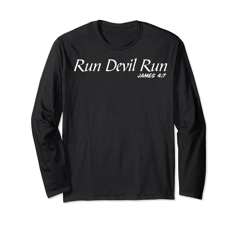 Run Devil Run James 4:7 Bible Verse T Shirts Long Sleeve T-shirt