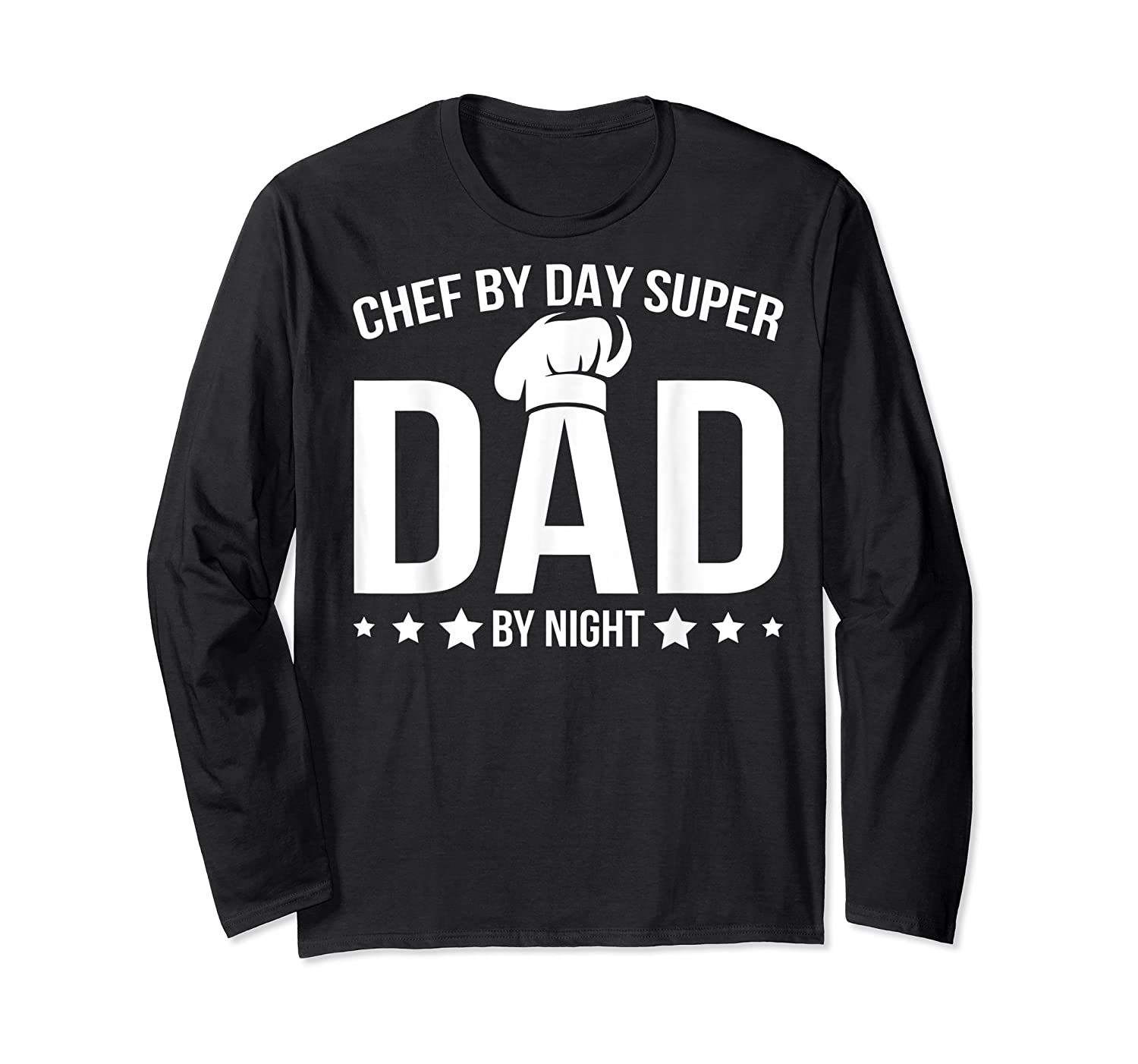 Chef By Day Super Dad By Night Father's Day T-shirt Long Sleeve T-shirt