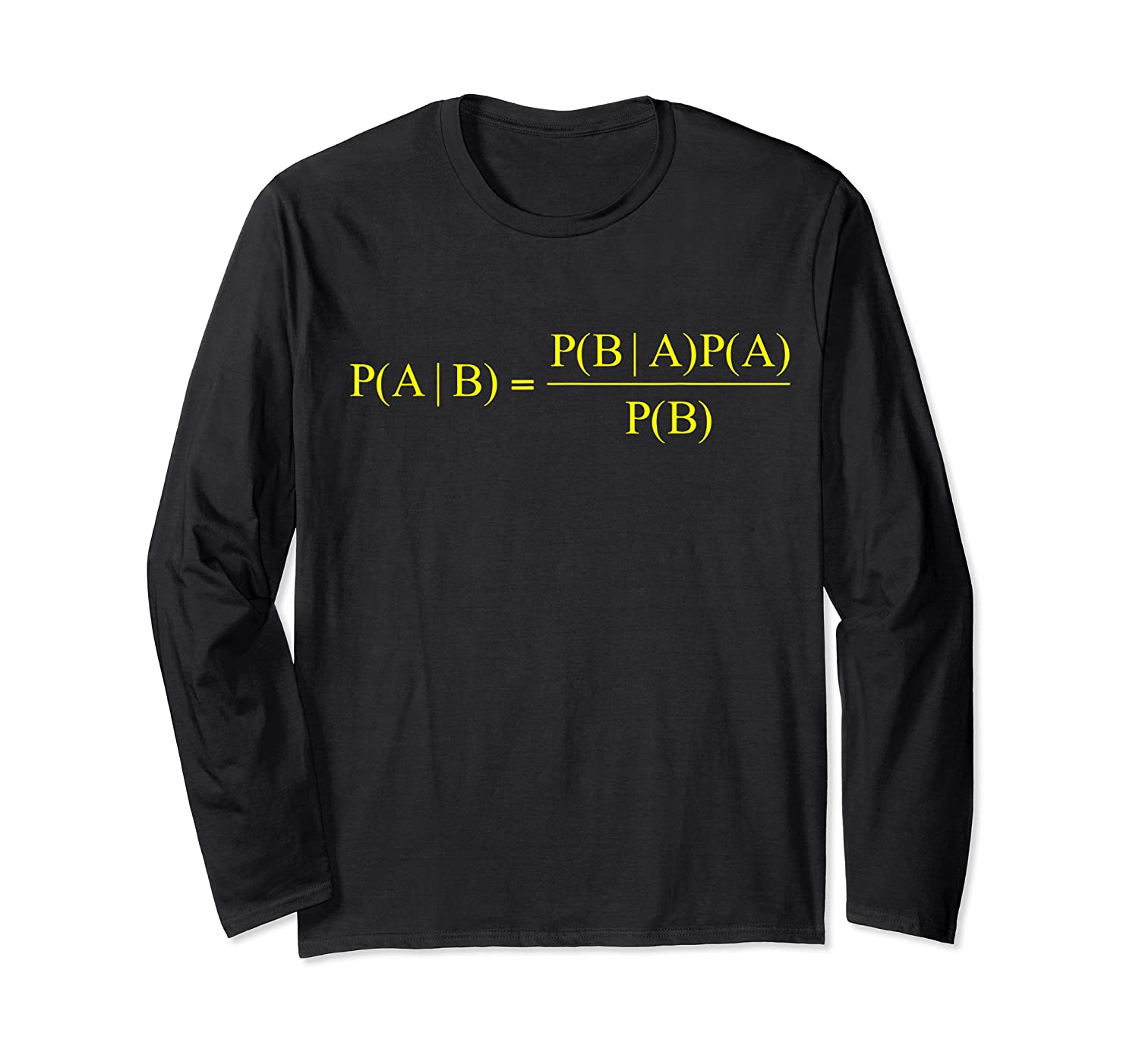 Bayes Theorem Science Math For Geeks Shirts Long Sleeve T-shirt