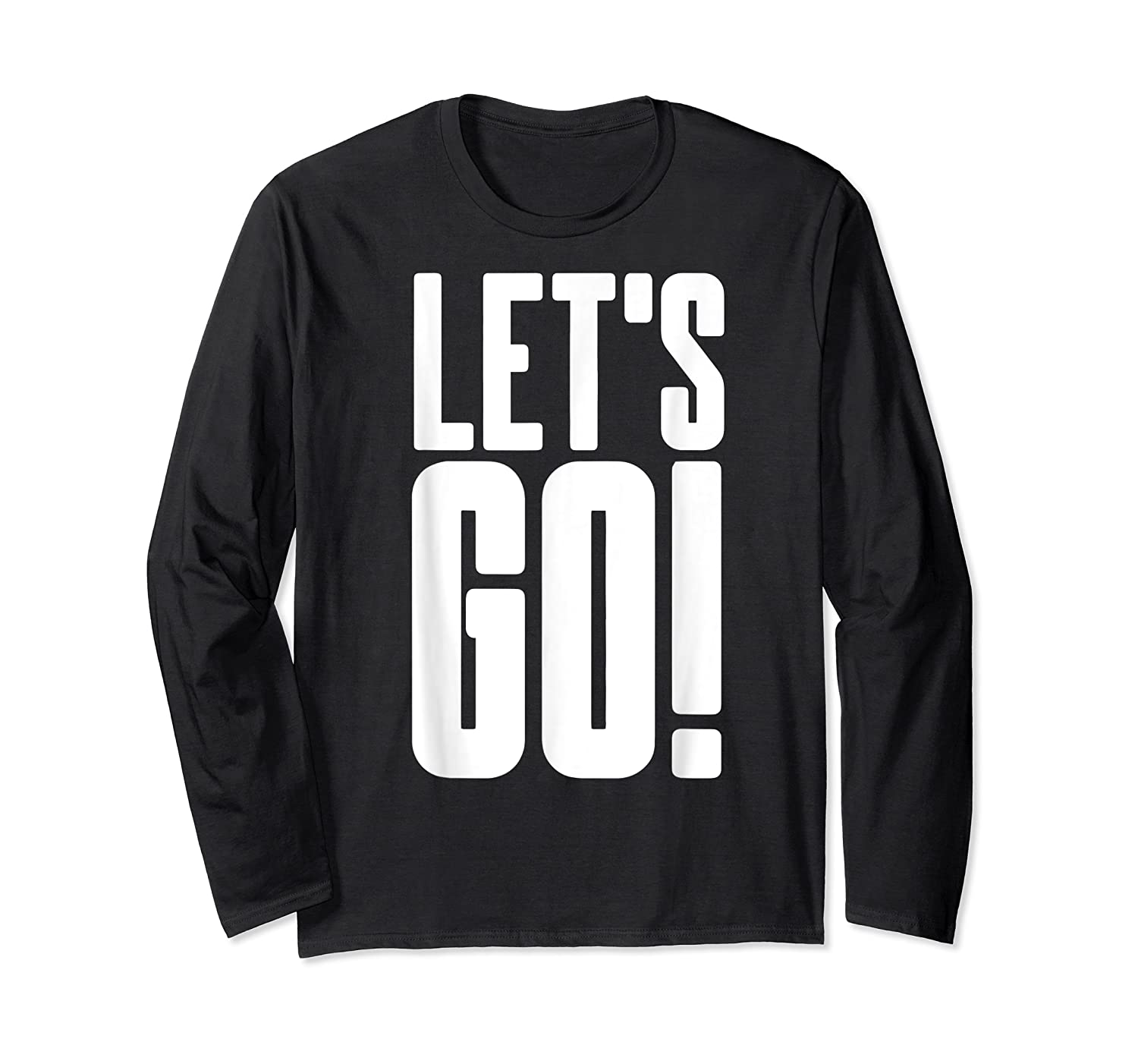 Let's Go Cool Gaming Meme Gift Epic Sports Fanatic Cheer Shirts Long Sleeve T-shirt