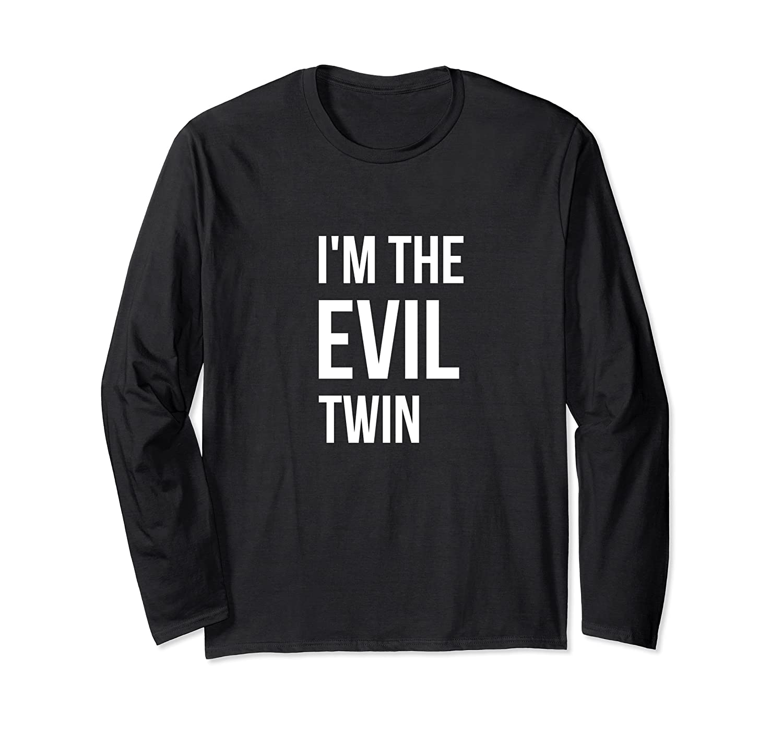 Im The Evil Twin Funny Horror Joke Humor Shirts Long Sleeve T-shirt