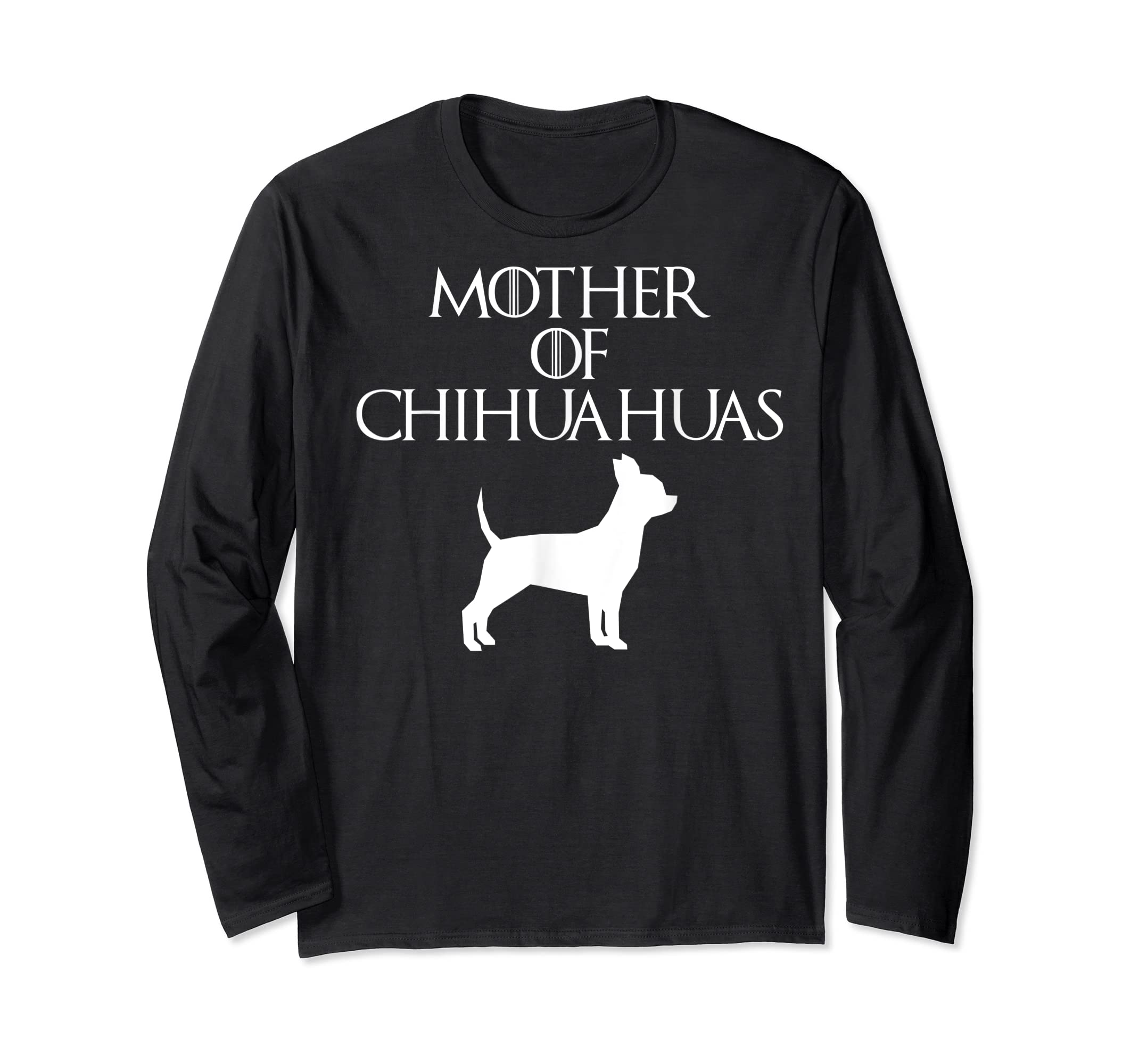 Cute & Unique White Mother of Chihuahuas T-shirt E010608-Long Sleeve-Black