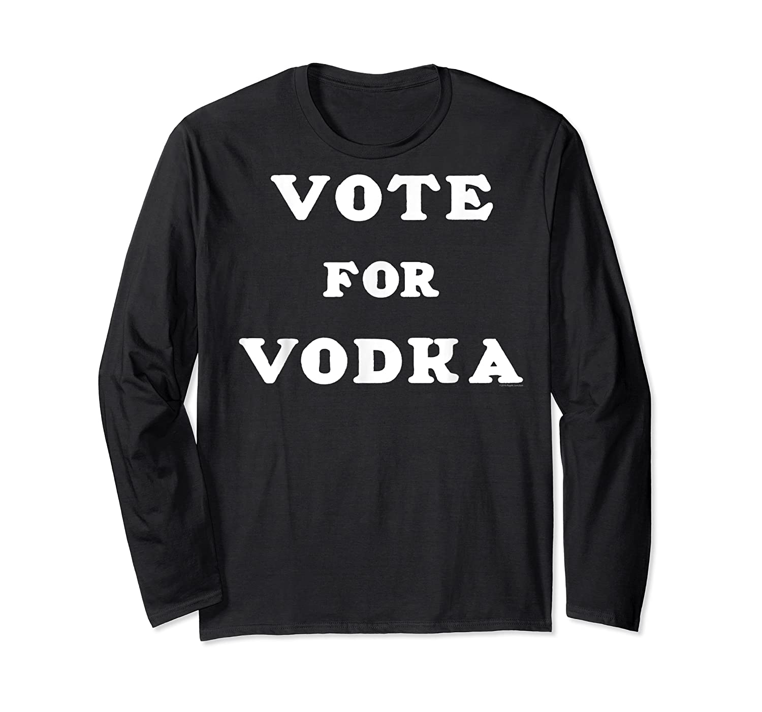 Vote For Vodka Shirts Long Sleeve T-shirt