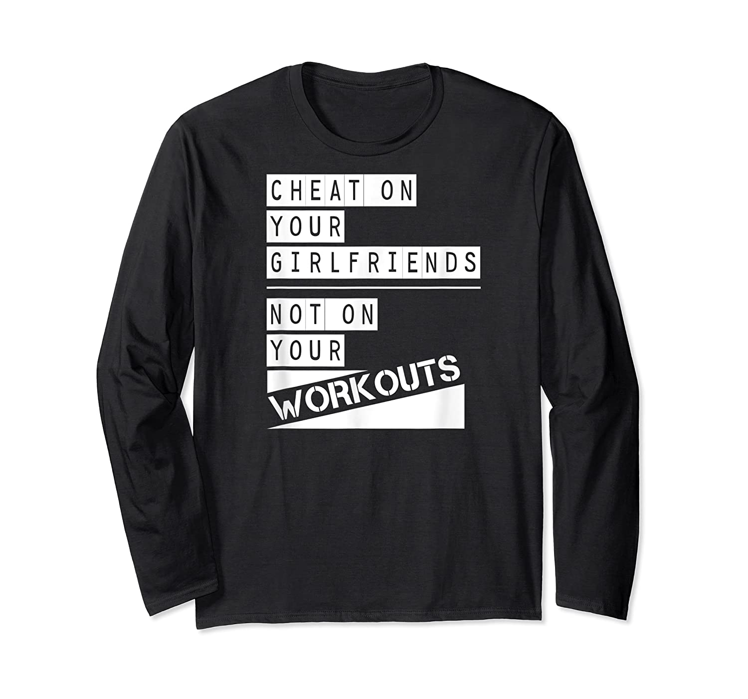 Don't Cheat On Your Workouts C213 Gym T Shirt Ness Mma Long Sleeve T-shirt