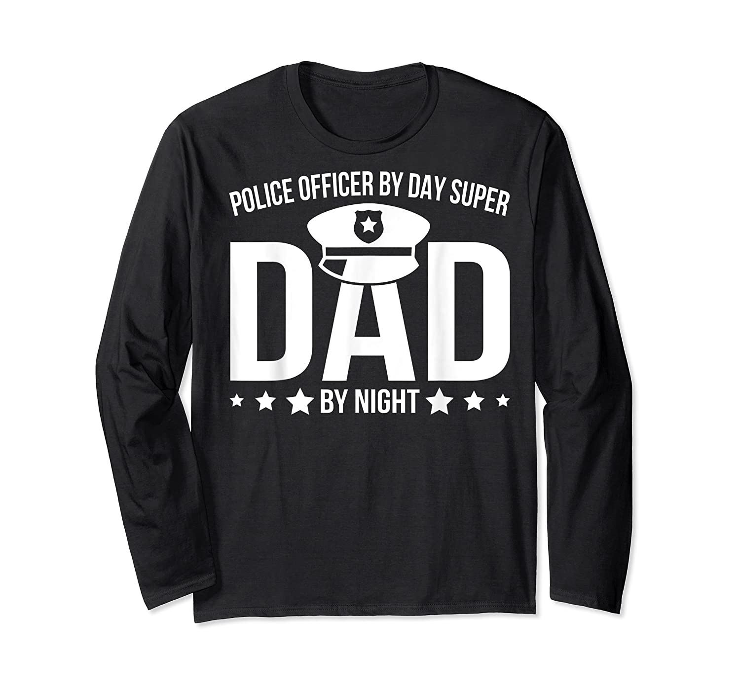 Police Officer By Day Super Dad By Night Father's Day Shirts Long Sleeve T-shirt