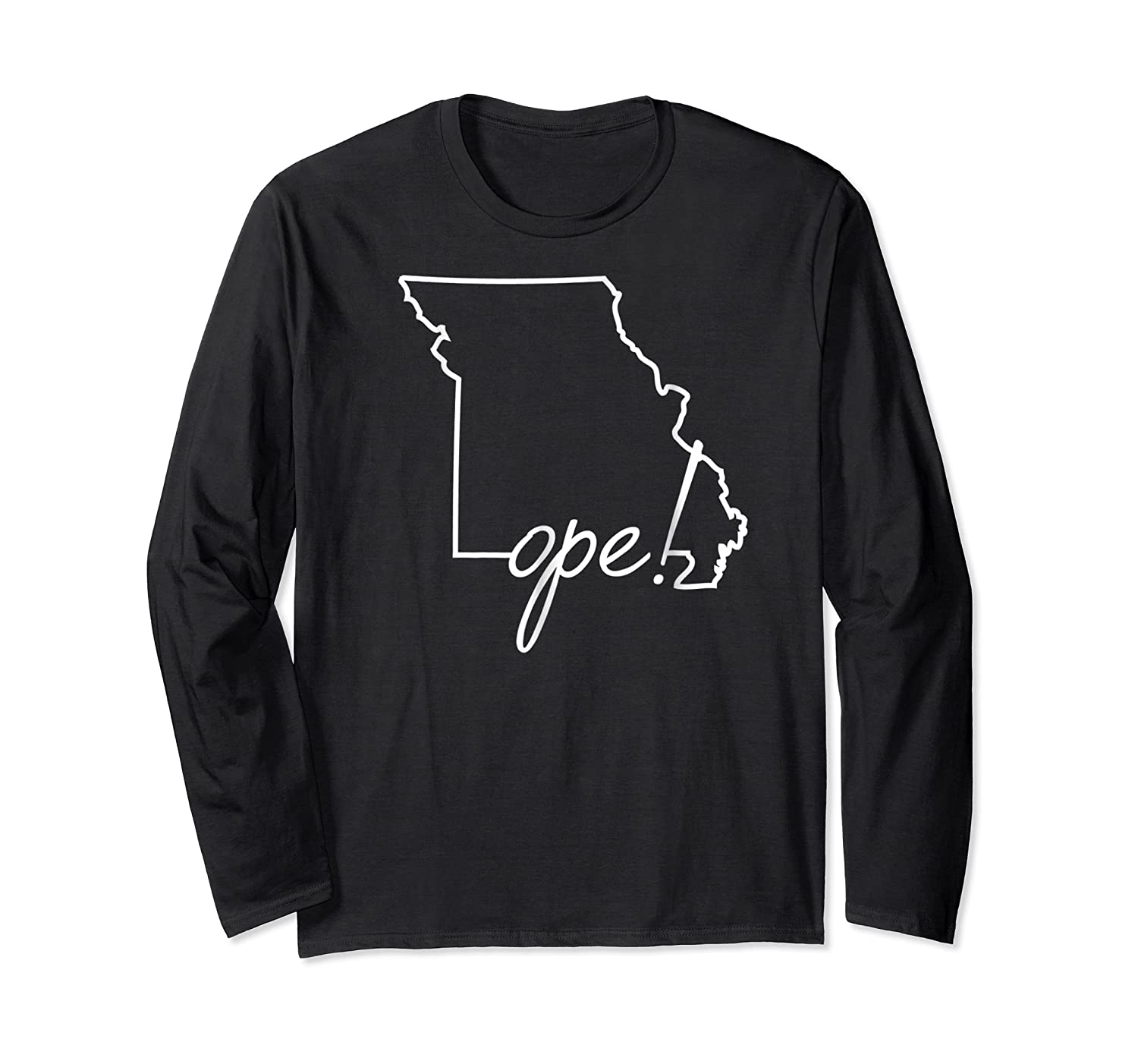Ope Missouri Shirt Funny Midwest Culture Phrase Saying Gift Long Sleeve T-shirt