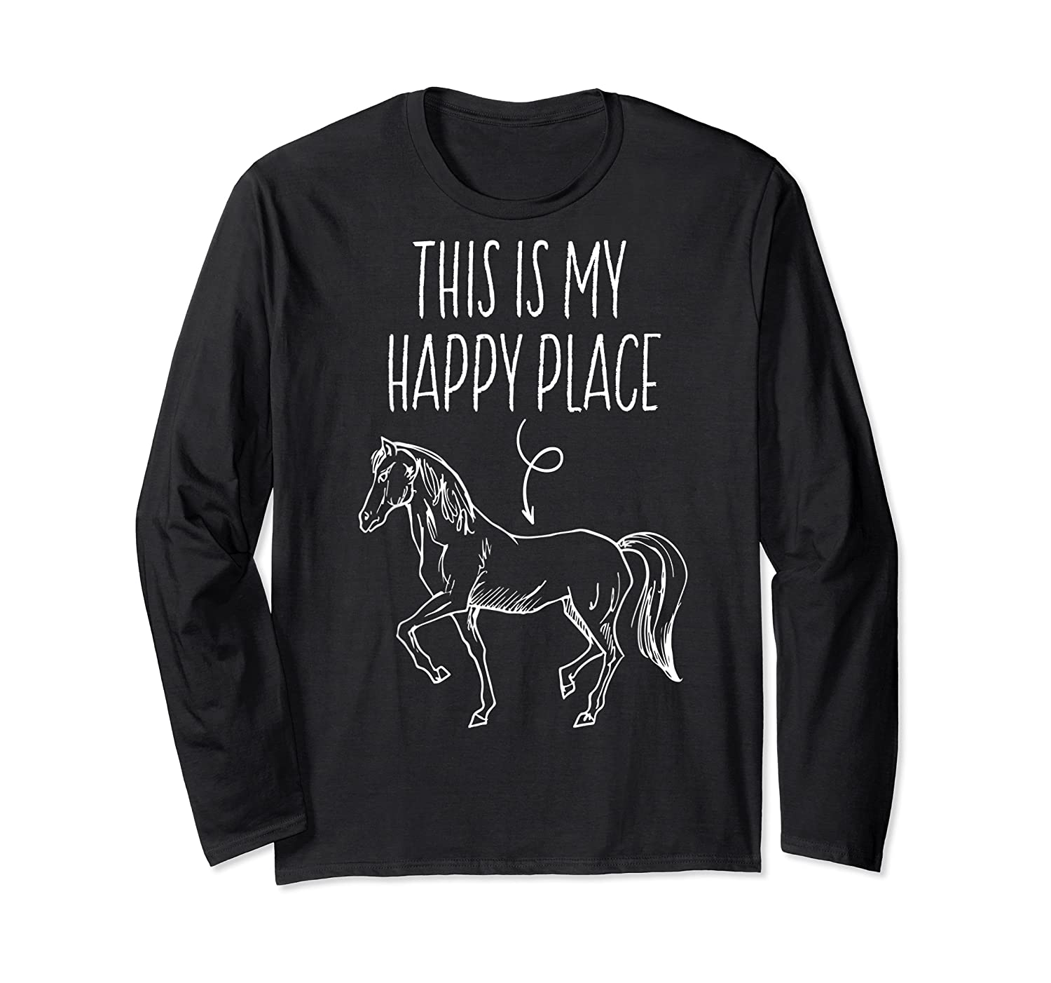 This Is My Happy Place Horse Lover T-shirt Horseback Riding Long Sleeve T-shirt