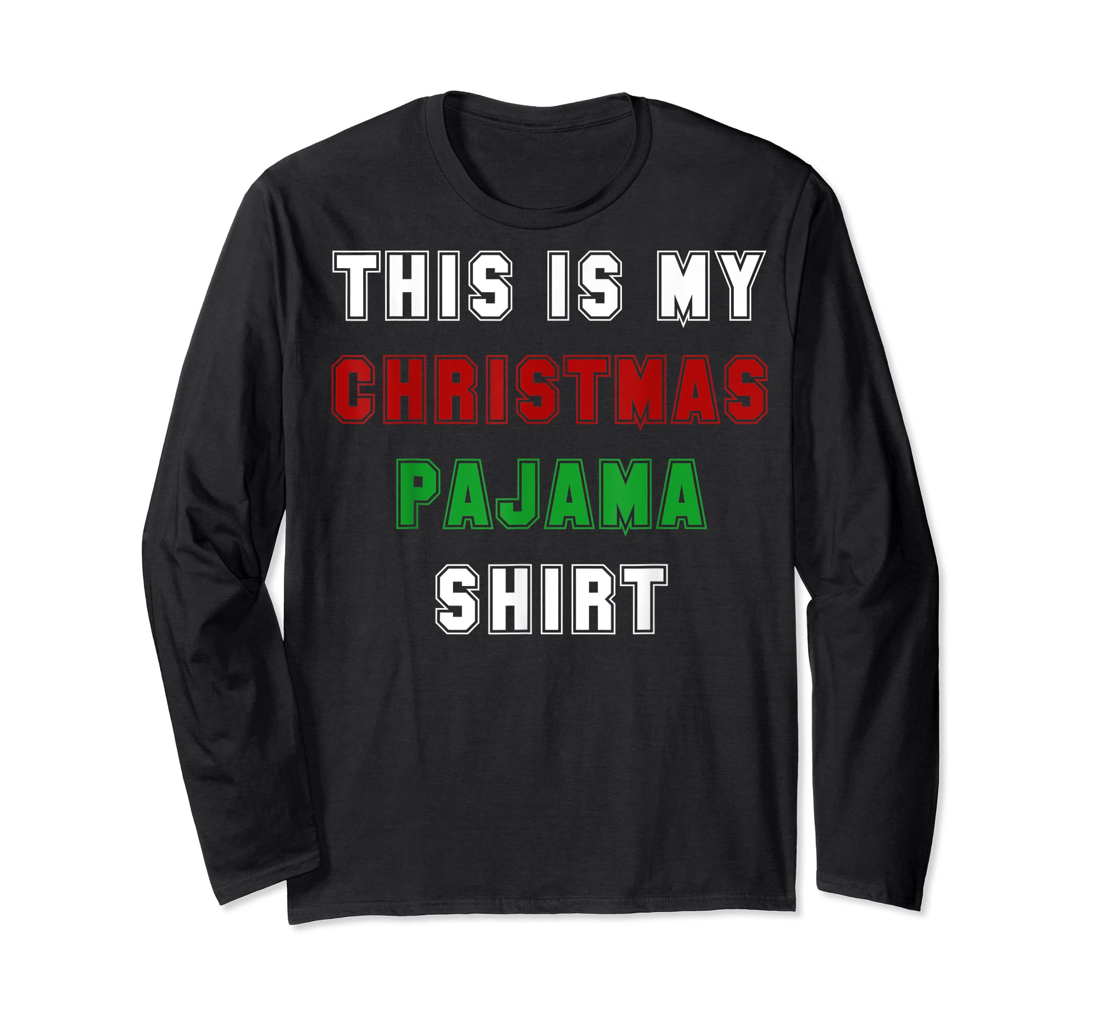 Classic This is my Christmas Pajama Shirt Funny Christmas T-Shirt-Long Sleeve-Black