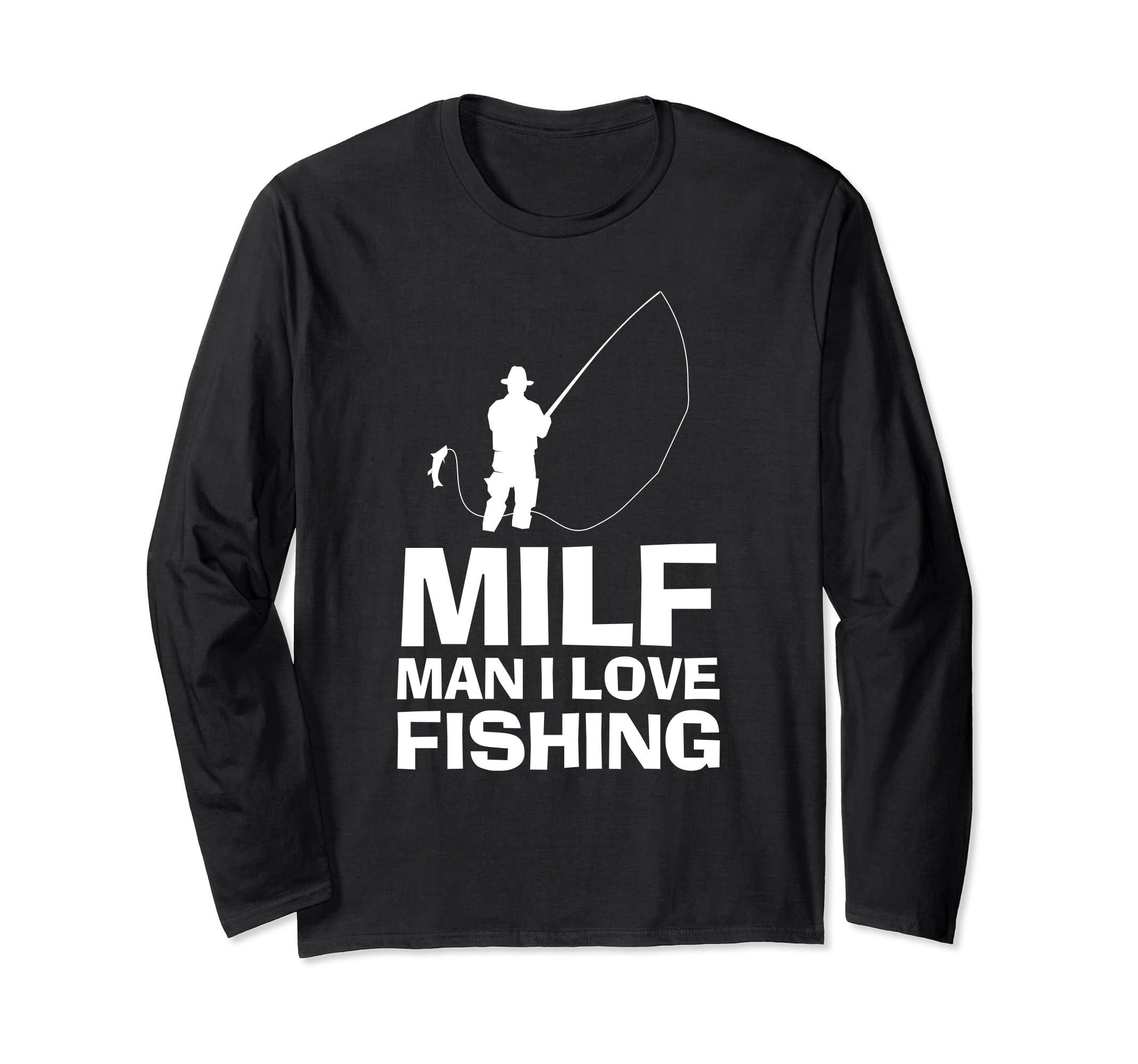 cc74d885 Amazon.com: Man I Love Fishing Long Sleeve: Clothing