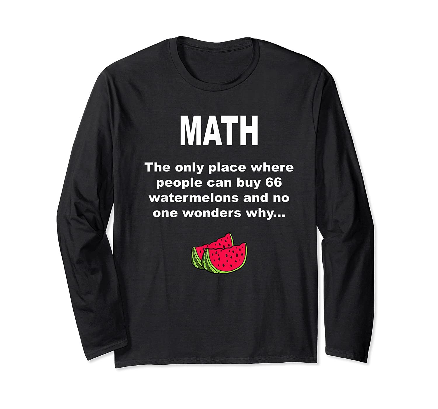 Funny Watermelons Math Gift With Humor For Tea Shirts Long Sleeve T-shirt