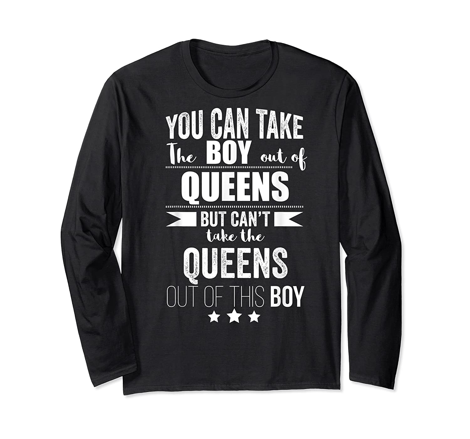 Can Take The Boy Out Of Queens Nyc New York Pride Proud Shirts Long Sleeve T-shirt