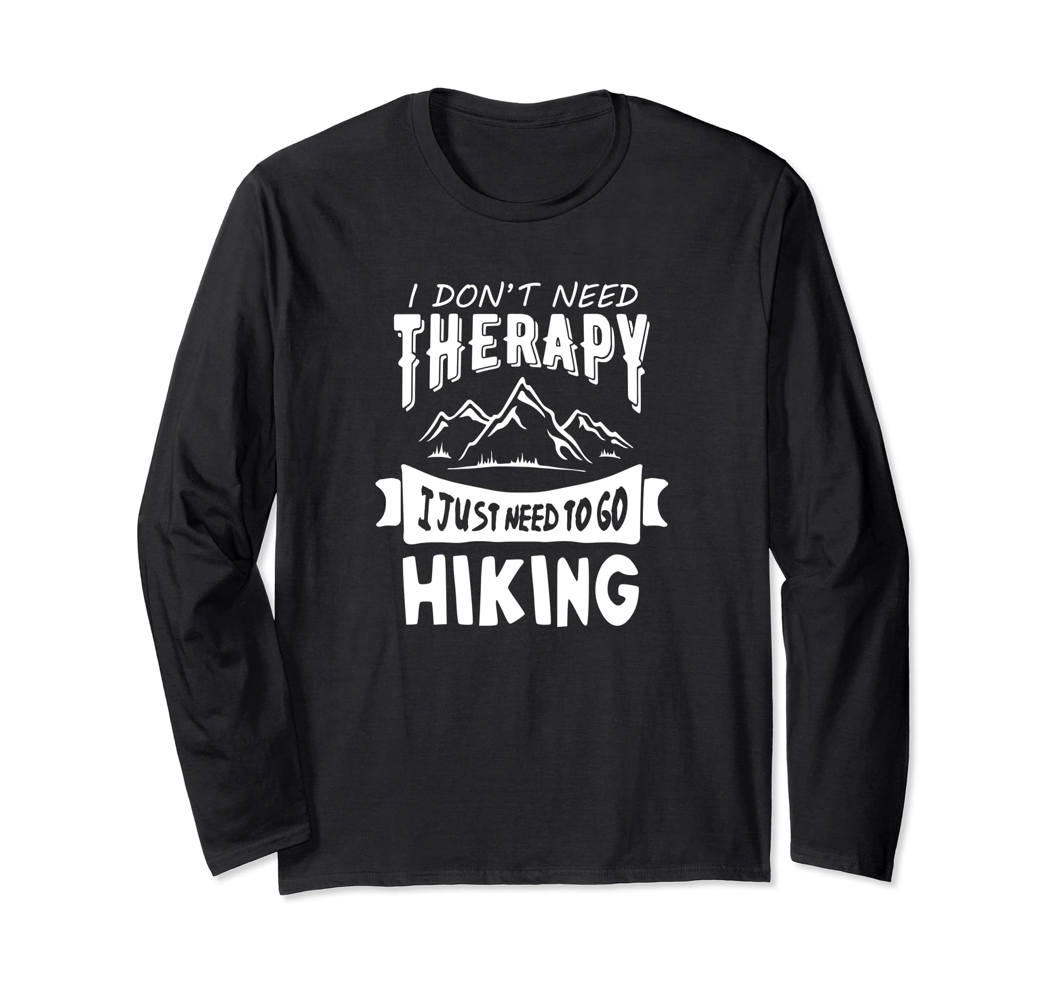 Best Hiking Long Sleeve Shirt Awesome I Don't Need Therapy-ln