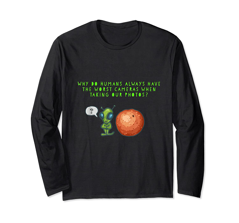 Aliens Questioning Humans Camera Quality Shirt Long Sleeve T-shirt