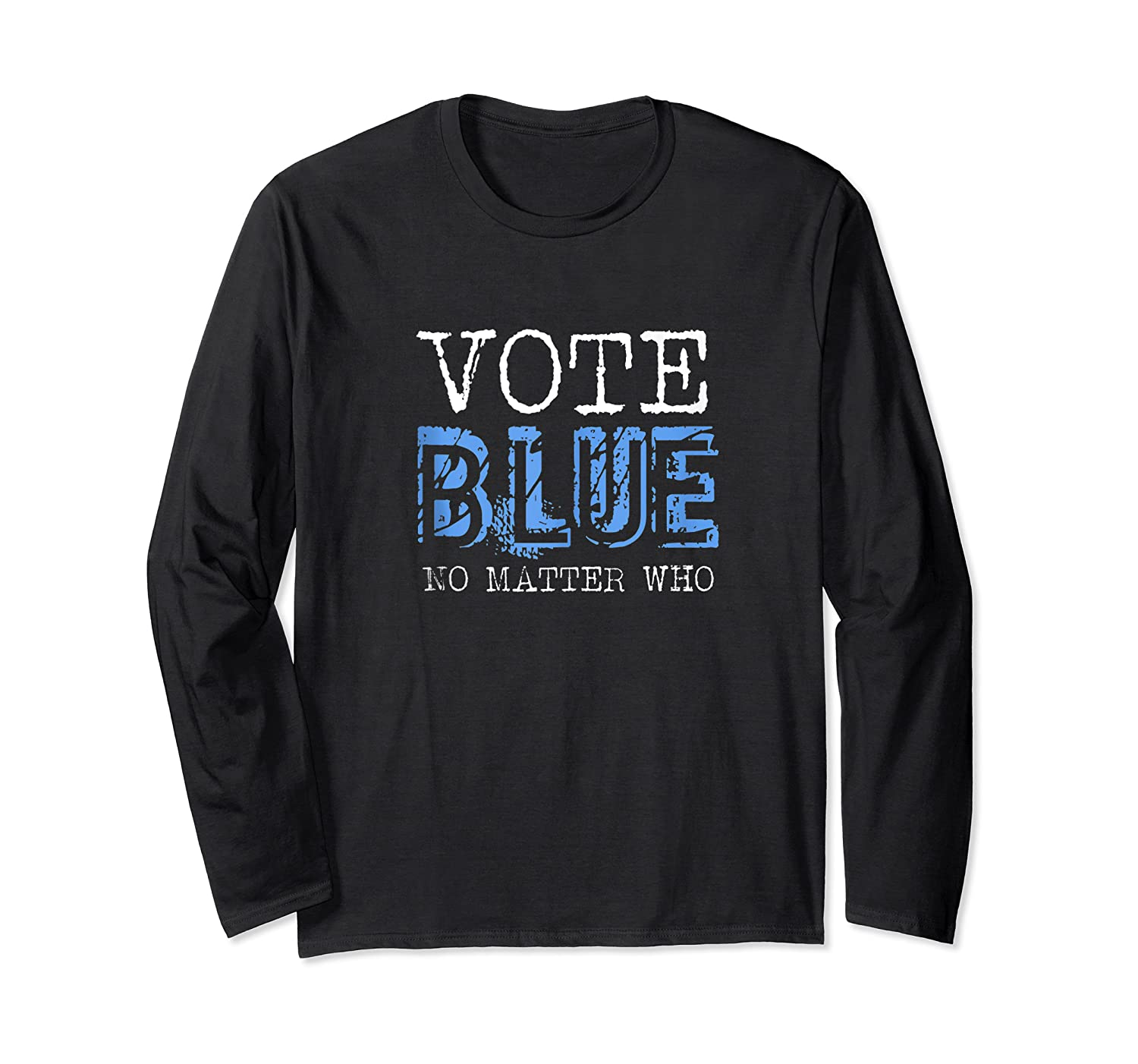 Vote Blue No Matter Who Primary Election Activis Shirts Long Sleeve T-shirt