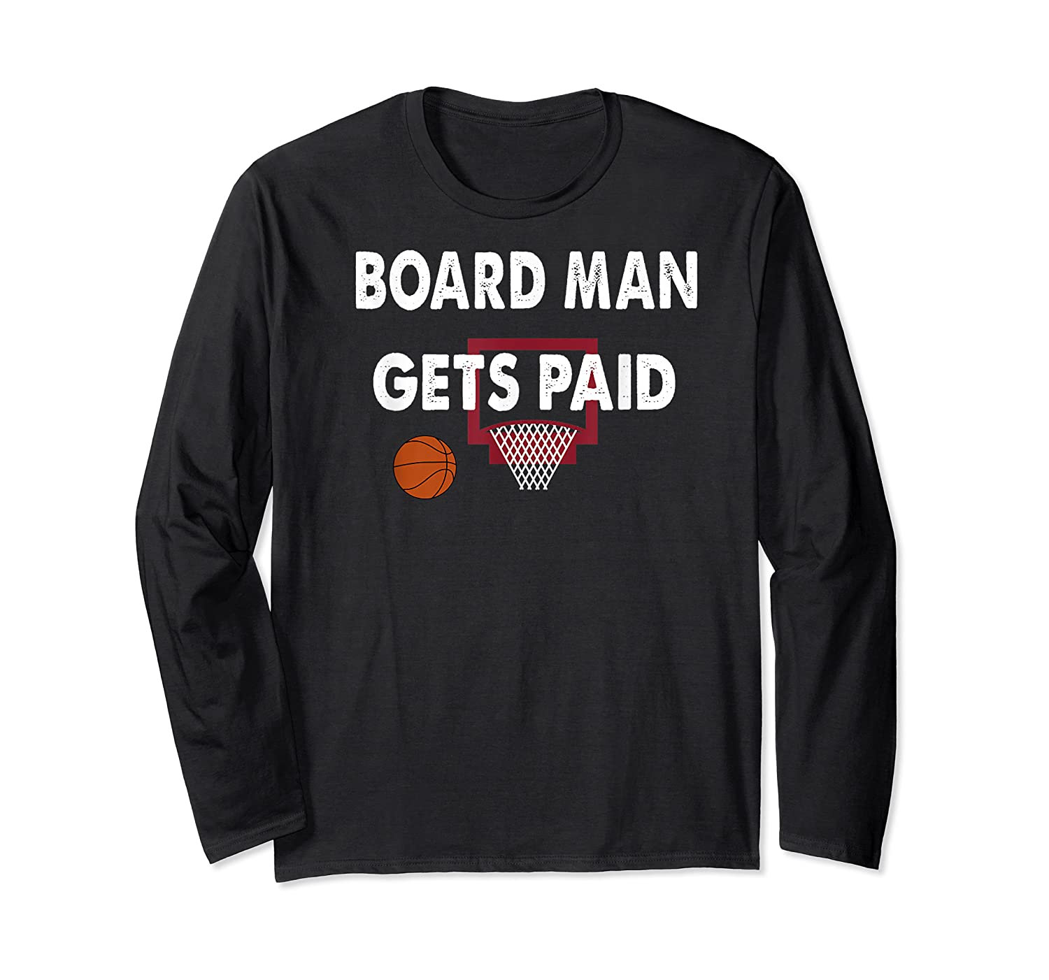 Vintage Board Man Gets Paid For Shirts Long Sleeve T-shirt