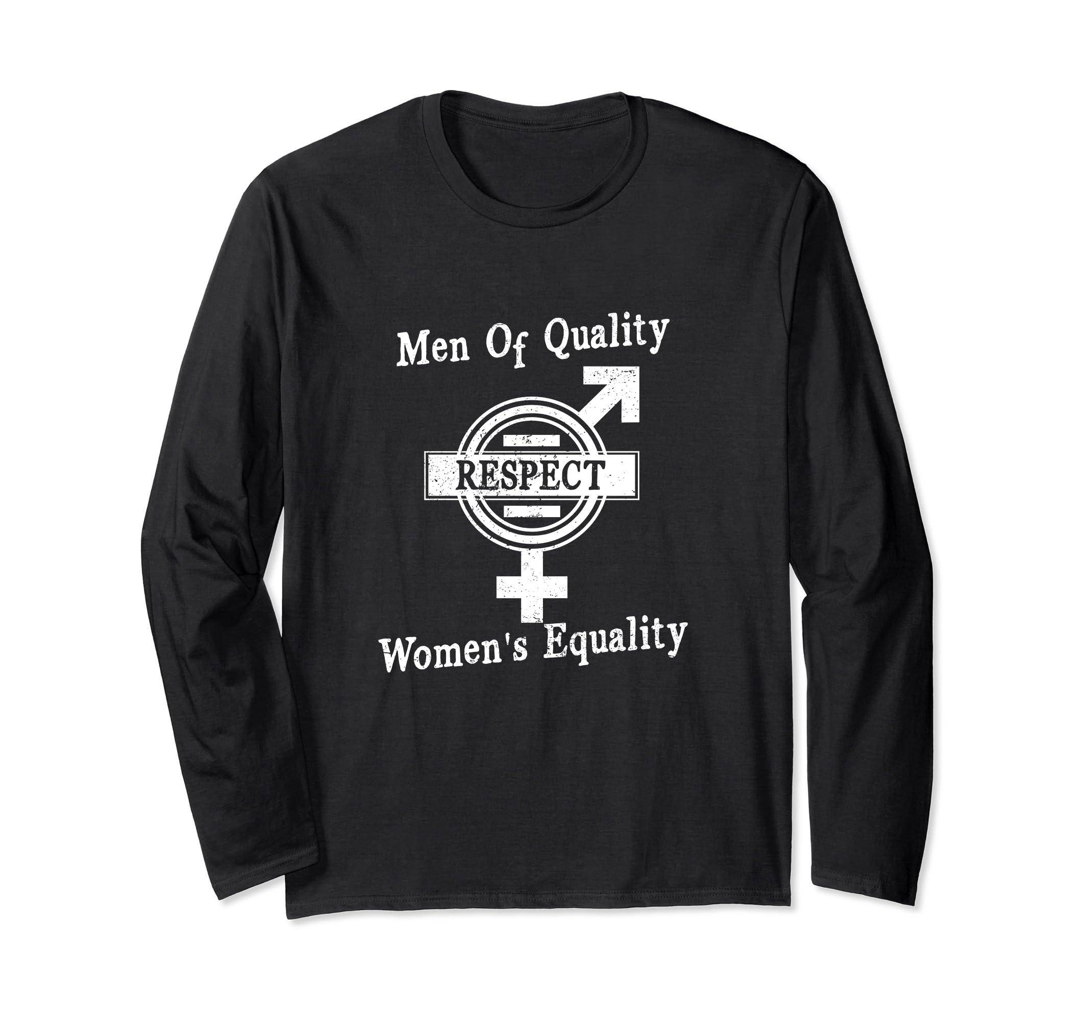 ec5d90d1e9de1e Amazon.com: Men Of Quality Respect Womens Equality Long Sleeve T-Shirt:  Clothing