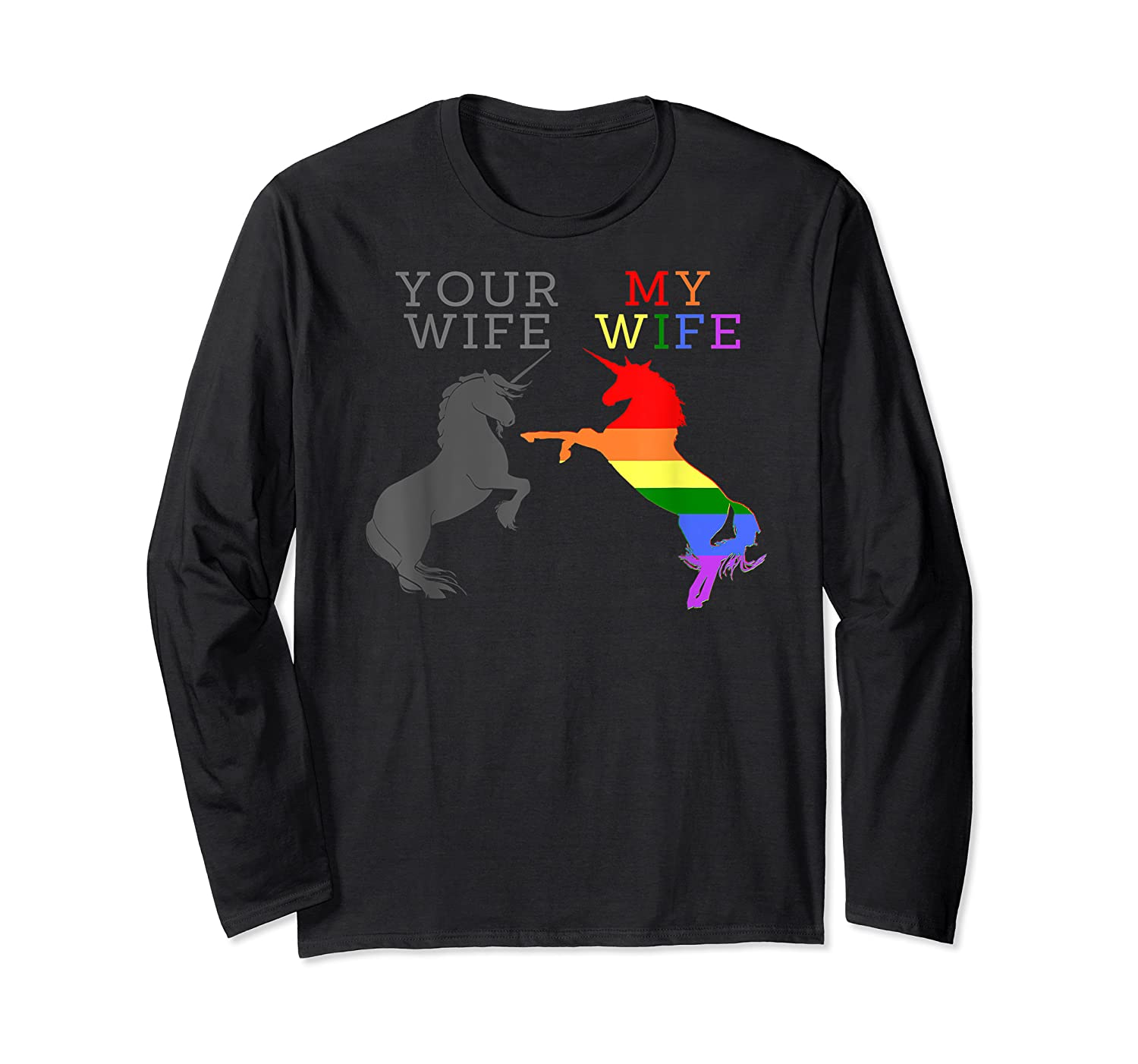 Your Wife My Wife Unicorn Gay Lgbt Pride Month Gifts Shirts Long Sleeve T-shirt