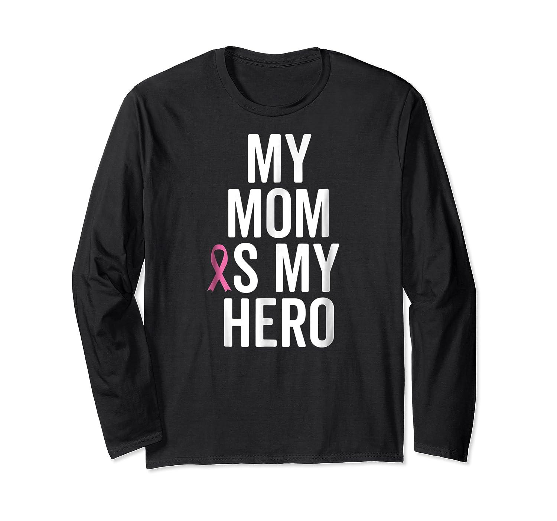 My Mom Is My Hero Shirt Children Of Breast Cancer Ribbon Tee Long Sleeve T-shirt