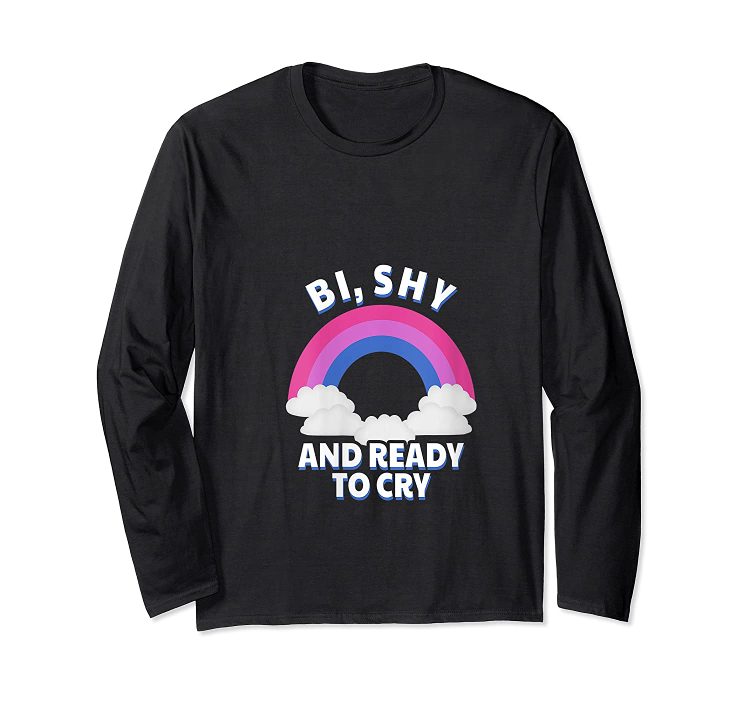 Funny Bisexual - Bi, Shy And Ready To Cry T-shirt Long Sleeve T-shirt