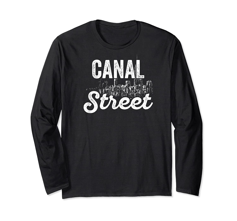 Canal Street Sign New York City Skyline Shirt For New Yorker Long Sleeve T-shirt