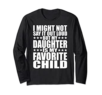 e0e64486c0f Image Unavailable. Image not available for. Color  My Daughter Is My  Favorite Child - Funny Daughter Shirts Dad