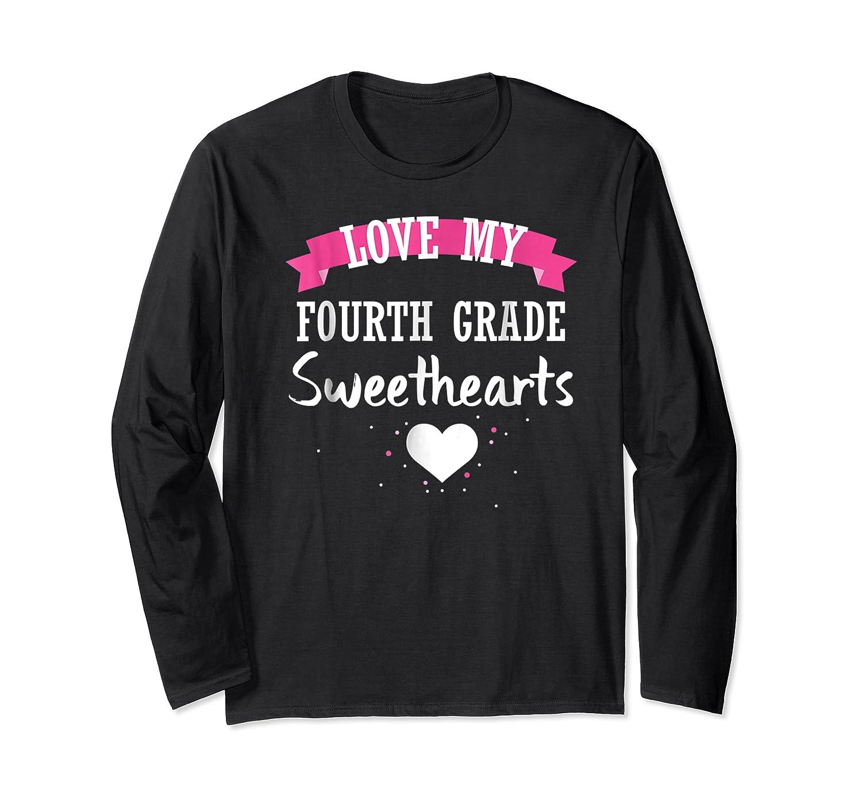 Tea Valentine Day Love My Fourth Grade Sweethearts Shirts Long Sleeve T-shirt