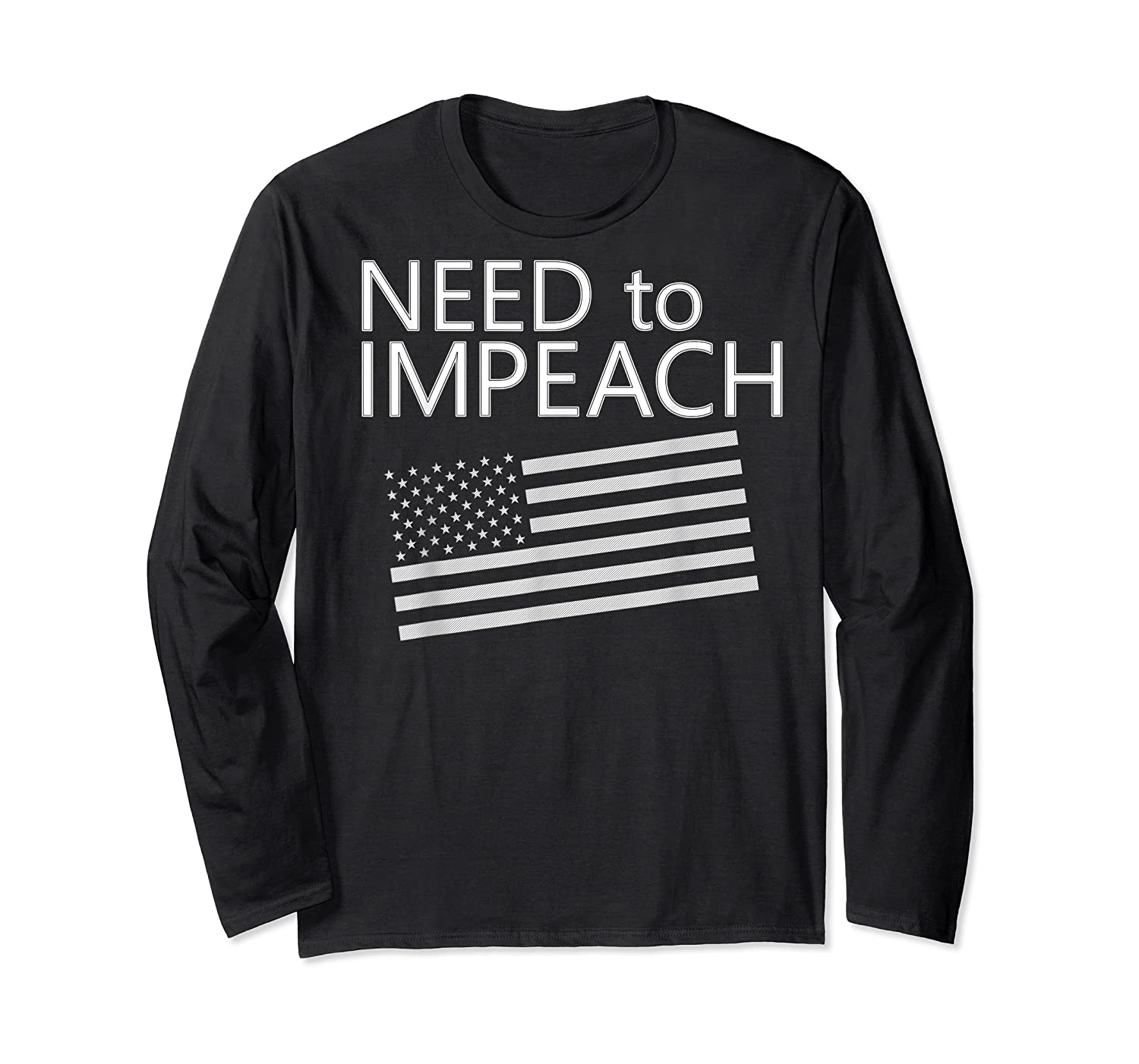 Need To Impeach Anti Trump Political Protest T Shirt Long Sleeve T-shirt