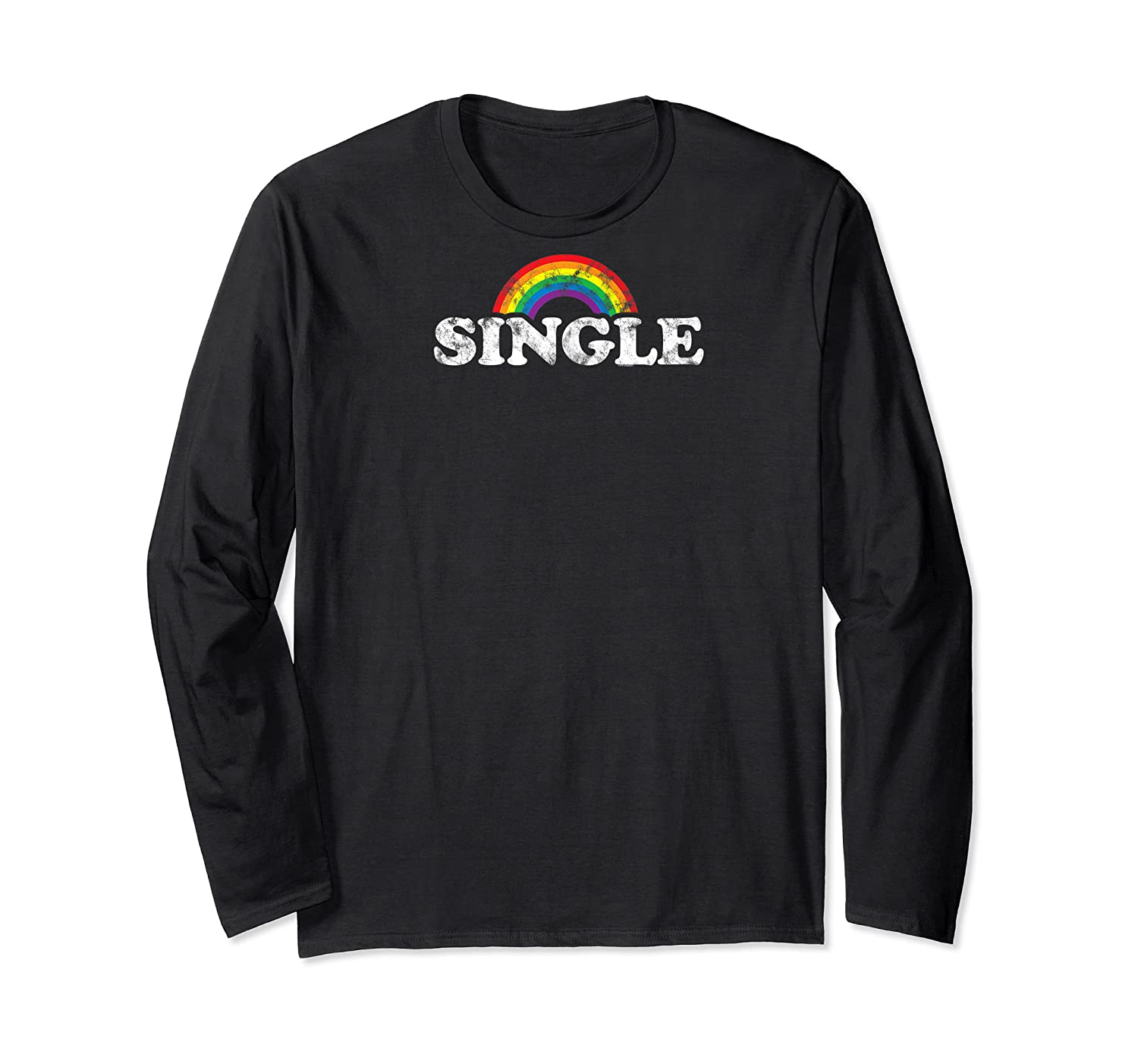 S Single With Rainbow   Gay Pride Lgbt Shirt For Guys Long Sleeve T-shirt