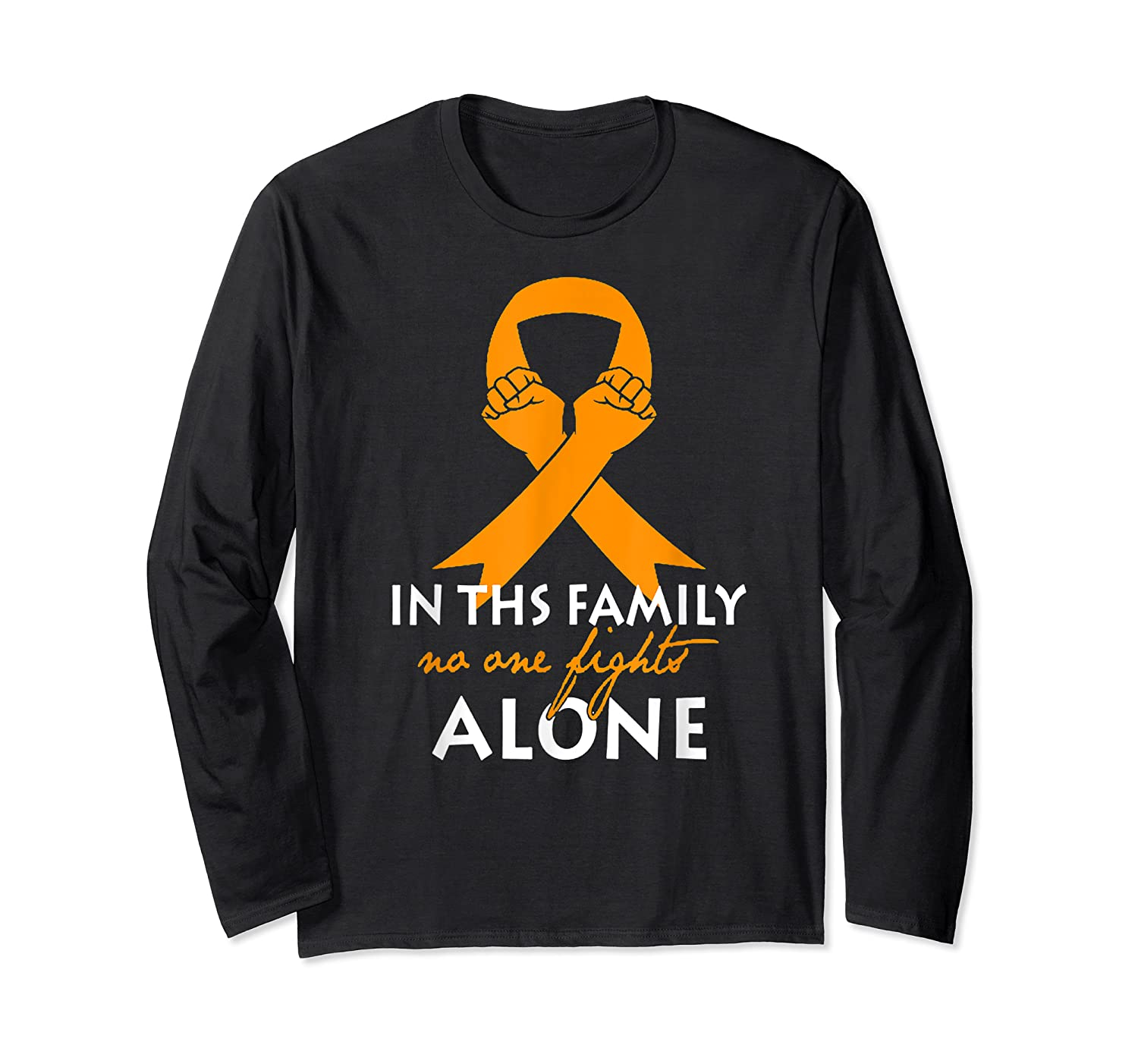 In This Family, No One Fight Alone Ms Shirts Long Sleeve T-shirt