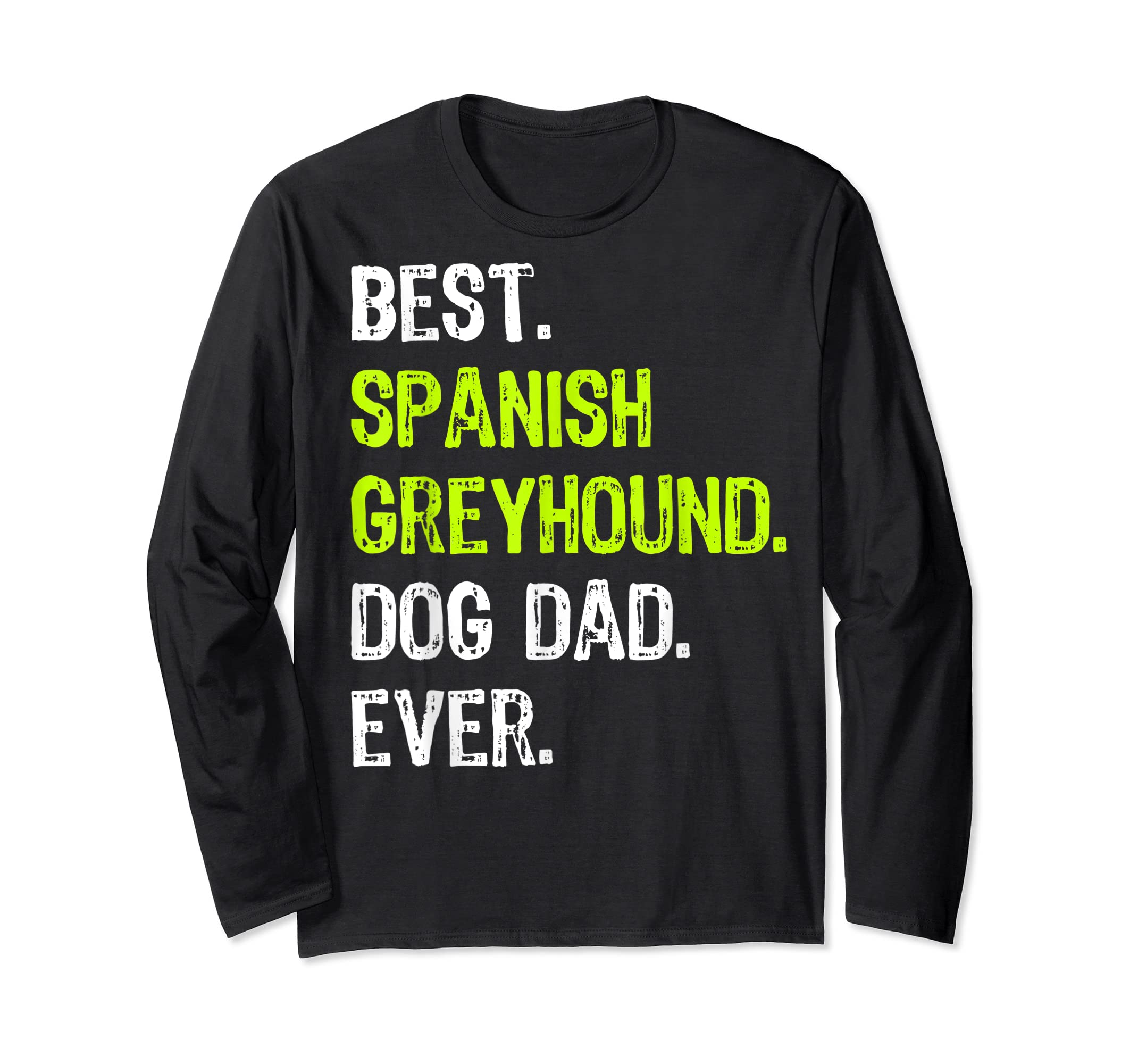 Spanish Greyhound Dog Dad Fathers Day Dog Lovers Gift T-Shirt-Long Sleeve-Black