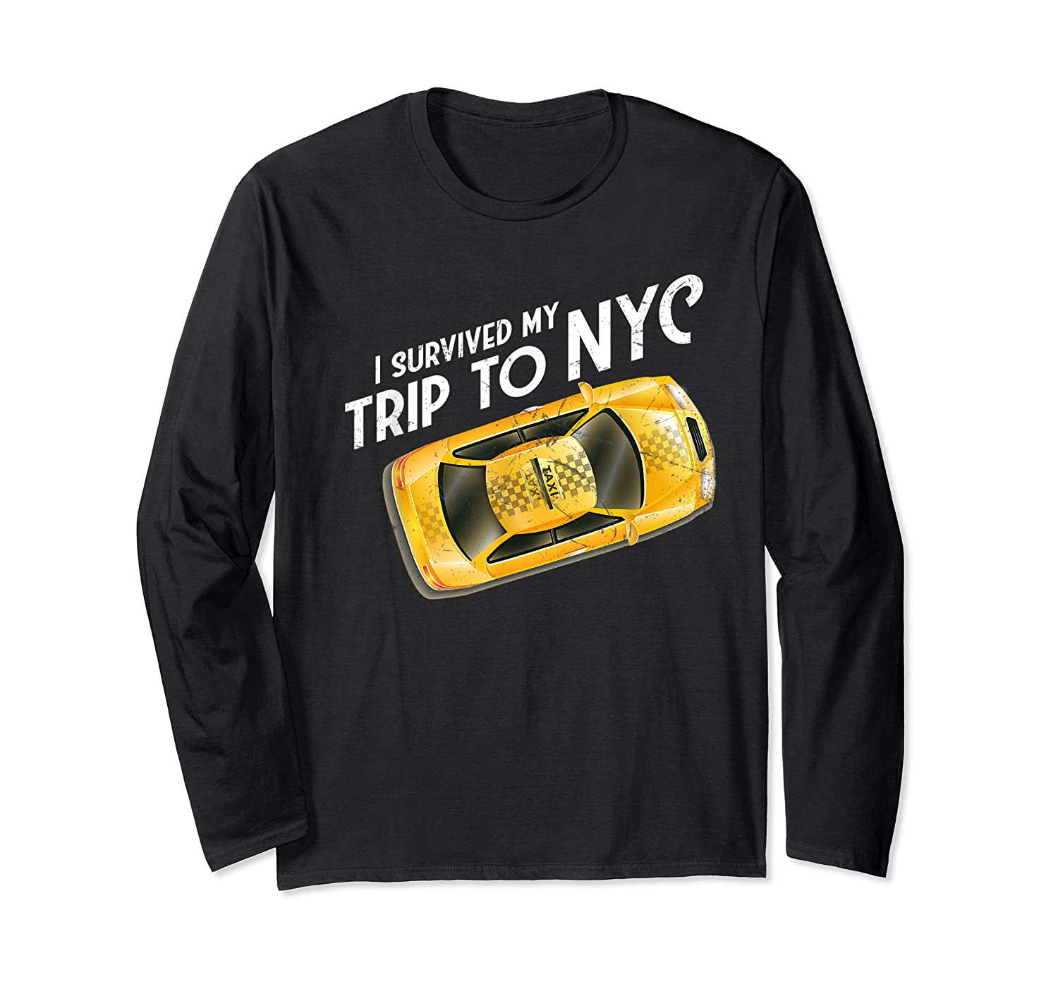 I Survived My Trip To Nyc T Shirt New York City Taxi Cab Tee Long Sleeve T-shirt