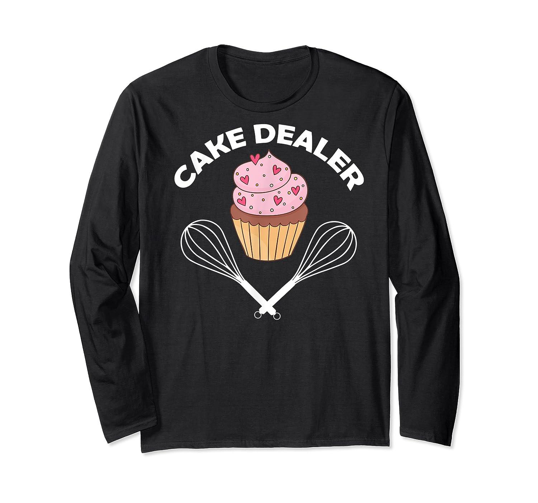 Cake Dealer Cake Dealer Shirts Long Sleeve T-shirt