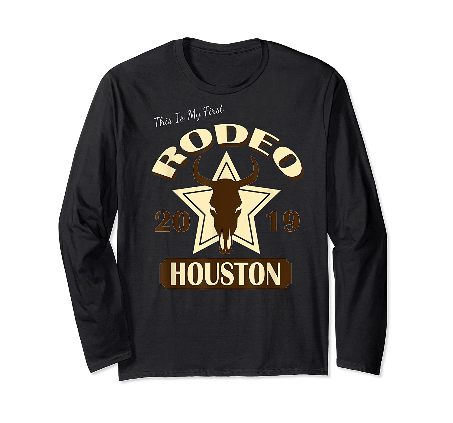 Rodeo 2019 T Shirt This Is My First Houston Rodeo Long Sleeve T-shirt