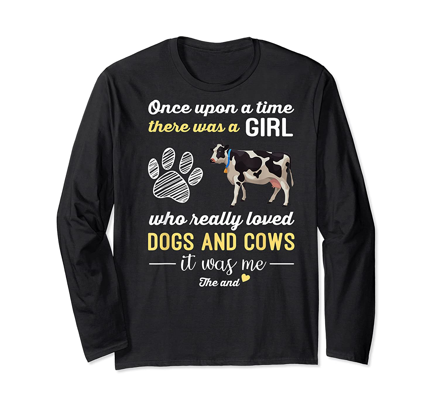 Once Upon A Time There Was A Girl Who Really Loved Dogs Shirts Long Sleeve T-shirt