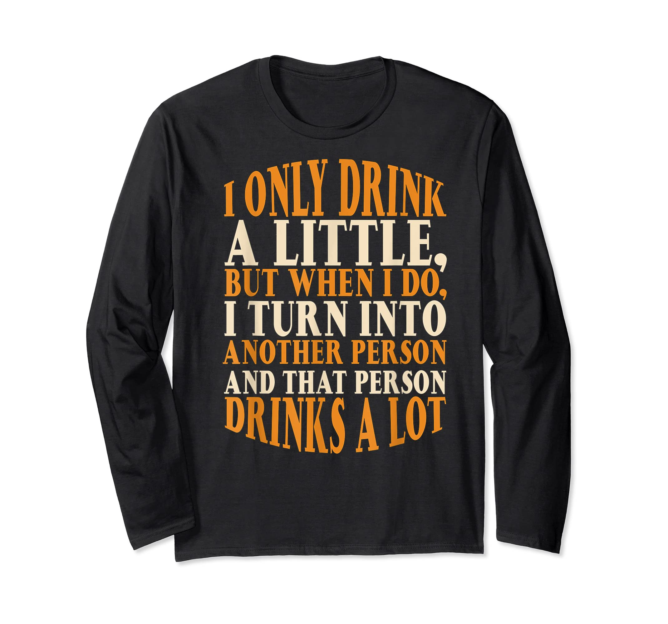 Drink A Little Drinks A Lot Beer Drinking Gift T-Shirt-Long Sleeve-Black