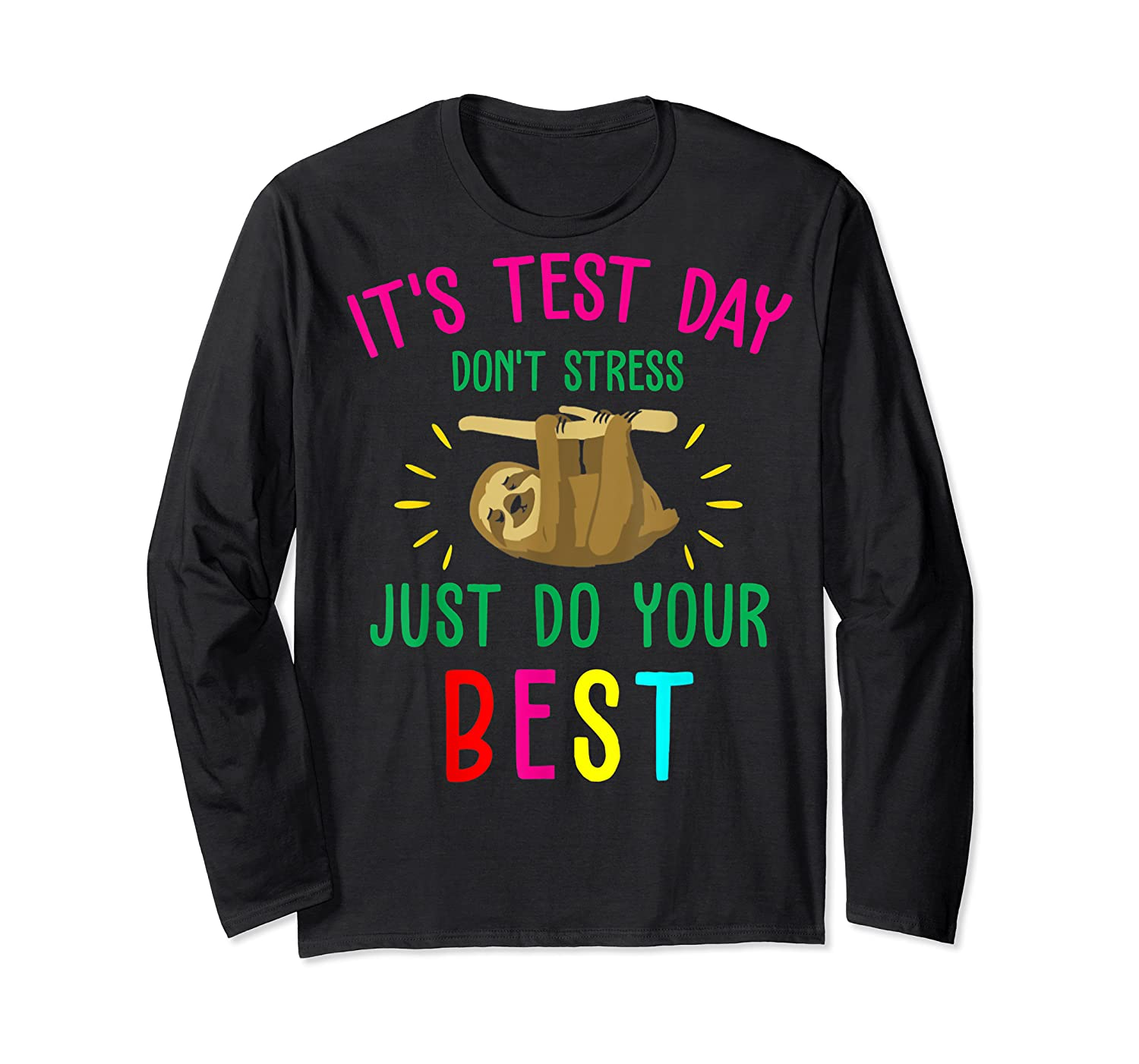 Best Saying Test Day Gift Tea Sloth Lover Shirts Long Sleeve T-shirt
