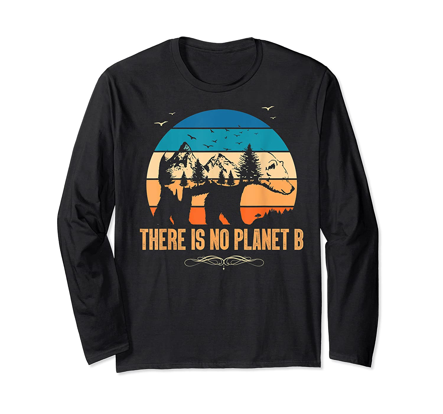 Vintage There Is No Planet B T-shirt Gift For T-shirt Long Sleeve T-shirt
