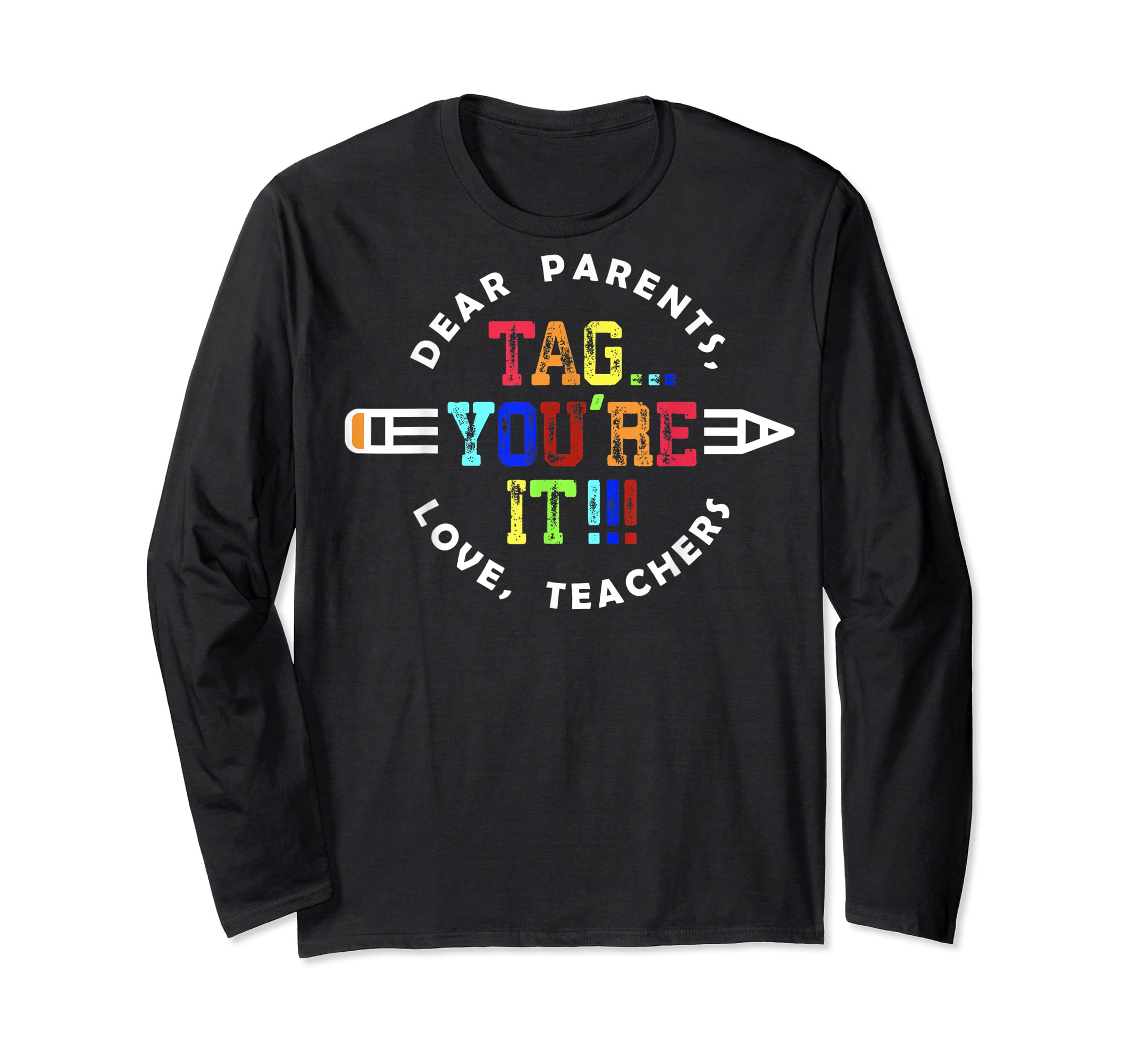 Teachers T-Shirts Dear Parents Tag You're It Love Great Gift-Long Sleeve-Black