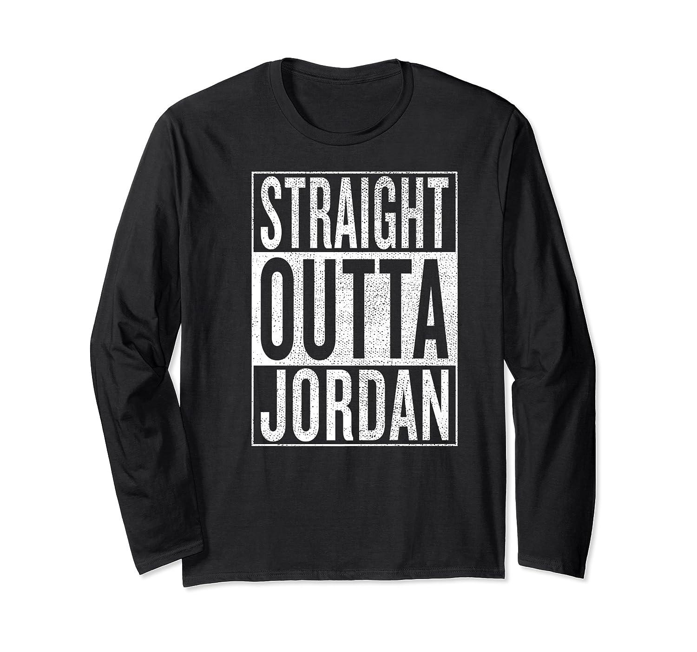 Straight Outta Jordan Great Travel Gift Idea Shirts Long Sleeve T-shirt