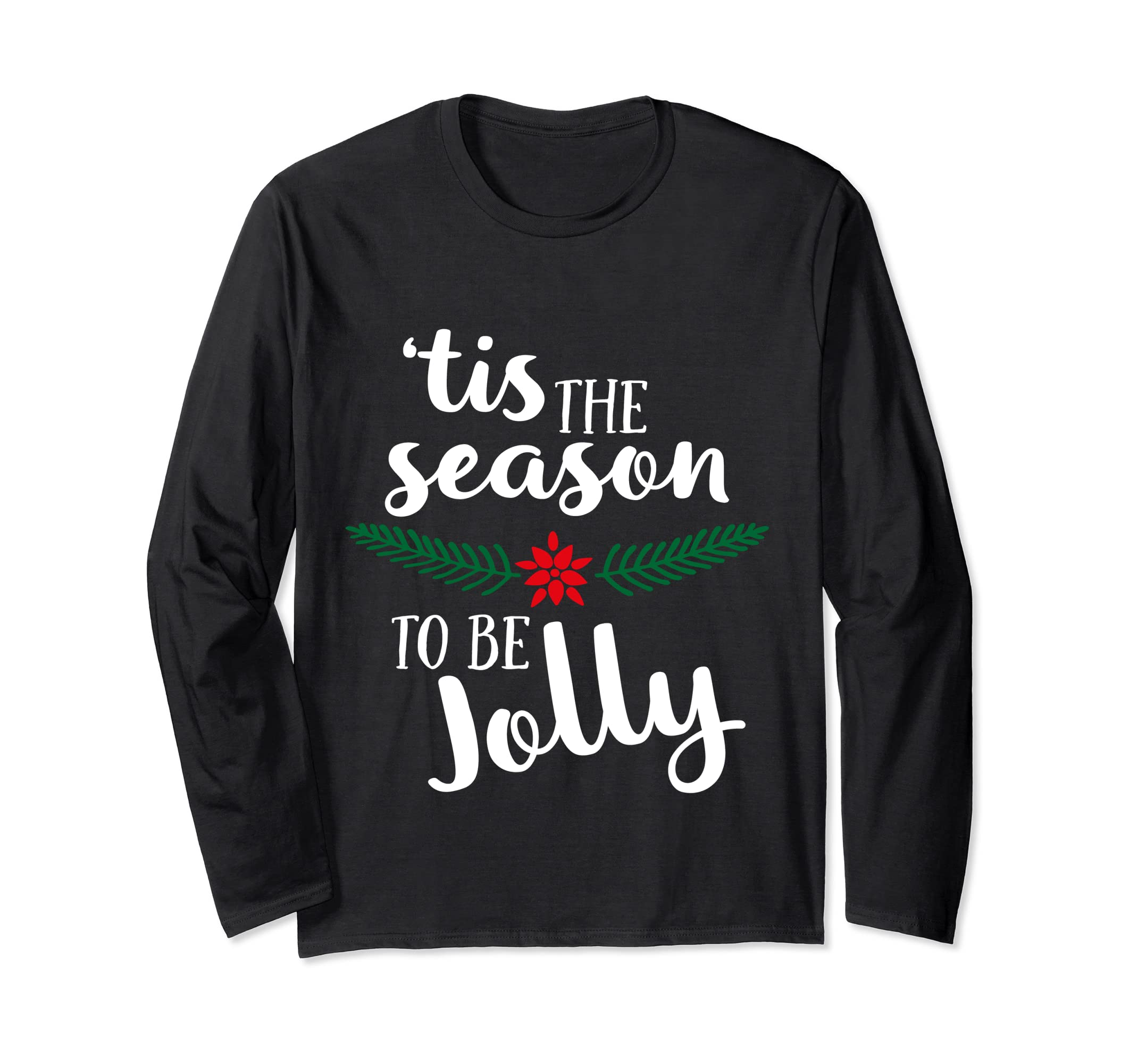 d1da5e10ff1 Amazon.com  Tis The Season To Be Jolly Long Sleeve T-shirt For Women   Clothing