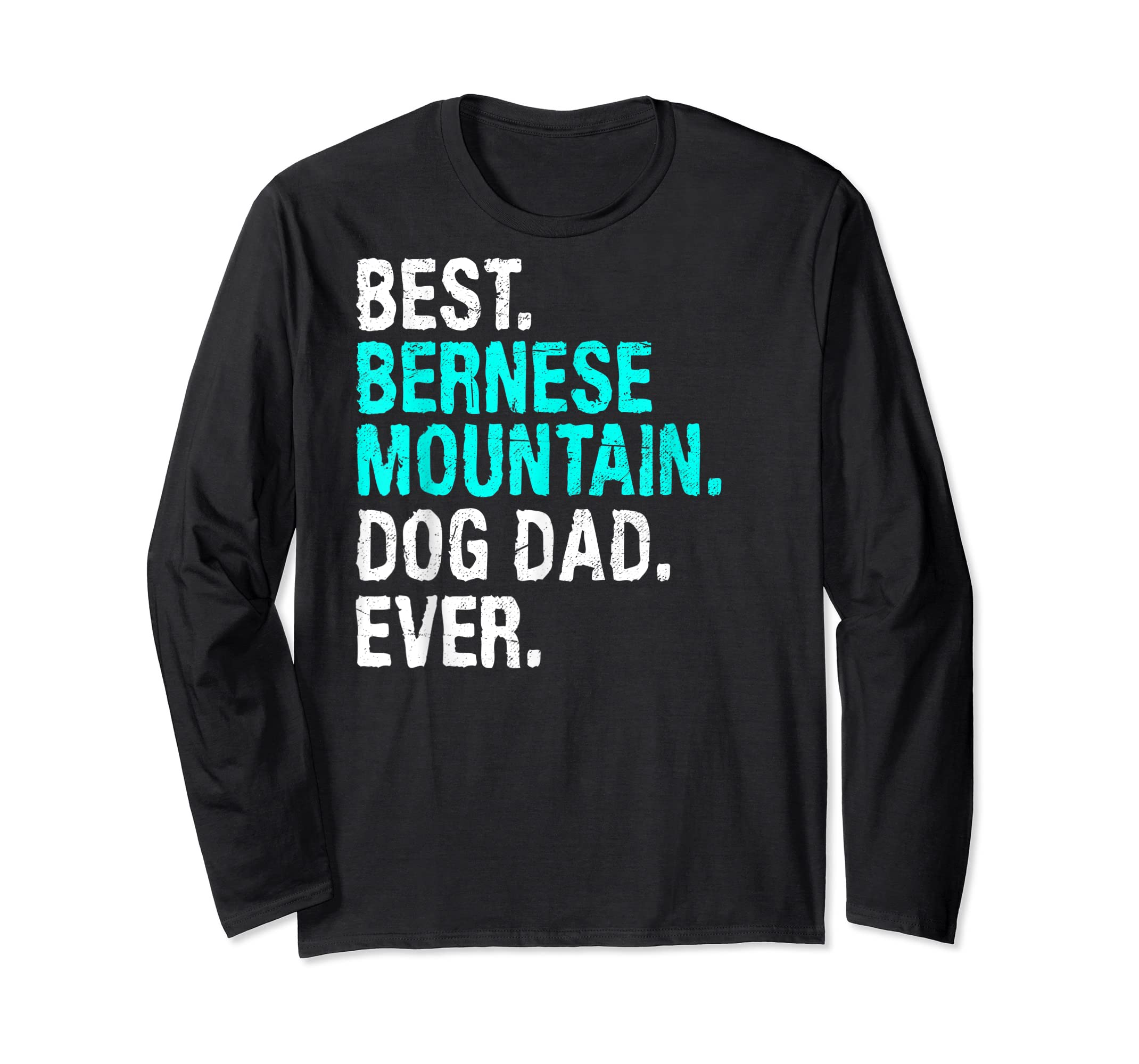 Mens Best Bernese Mountain Dog Dad Ever T-Shirt Gifts For Father T-Shirt-Long Sleeve-Black