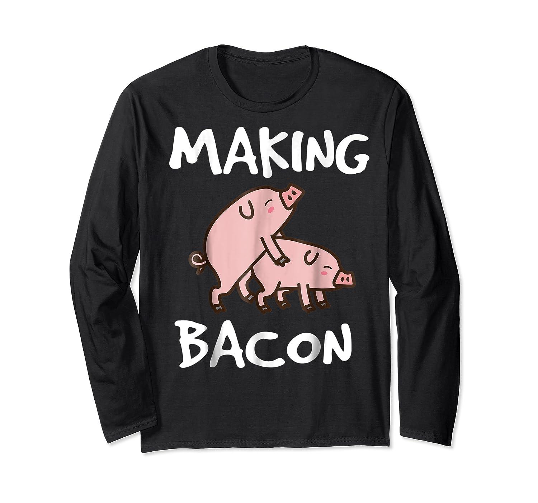 Pigs Making Bacon | Funny Pork Breakfast Shirt |  Long Sleeve T-shirt