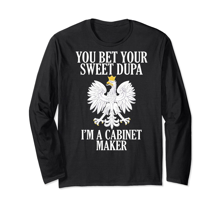 Polish American Cabinet Maker Polish Eagle Roots Polska Gift Shirts Long Sleeve T-shirt